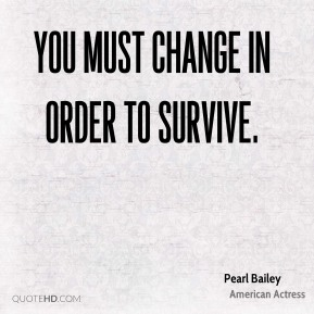You must change in order to survive.