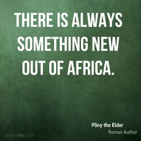 There is always something new out of Africa.