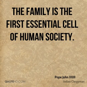 The family is the first essential cell of human society.
