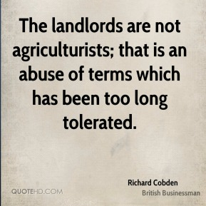 The landlords are not agriculturists; that is an abuse of terms which has been too long tolerated.