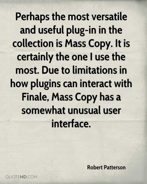 Robert Patterson - Perhaps the most versatile and useful plug-in in the collection is Mass Copy. It is certainly the one I use the most. Due to limitations in how plugins can interact with Finale, Mass Copy has a somewhat unusual user interface.