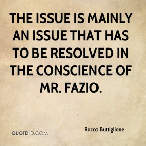 Rocco Buttiglione  - The issue is mainly an issue that has to be resolved in the conscience of Mr. Fazio.