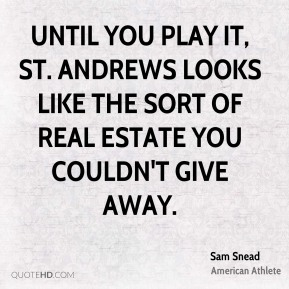 Until you play it, St. Andrews looks like the sort of real estate you couldn't give away.
