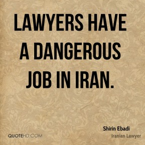 Lawyers have a dangerous job in Iran.