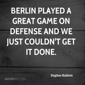Berlin played a great game on defense and we just couldn't get it done.