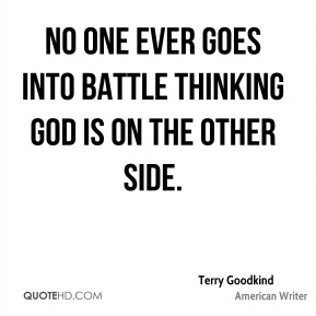 No one ever goes into battle thinking God is on the other side.