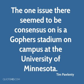 The one issue there seemed to be consensus on is a Gophers stadium on campus at the University of Minnesota.