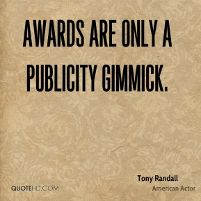 Awards are only a publicity gimmick.