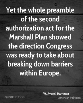 Yet the whole preamble of the second authorization act for the Marshall Plan showed the direction Congress was ready to take about breaking down barriers within Europe.