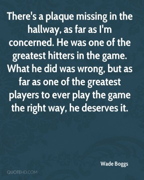 There's a plaque missing in the hallway, as far as I'm concerned. He was one of the greatest hitters in the game. What he did was wrong, but as far as one of the greatest players to ever play the game the right way, he deserves it.