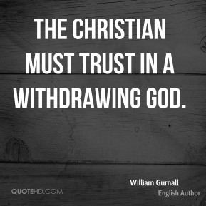 The Christian must trust in a withdrawing God.