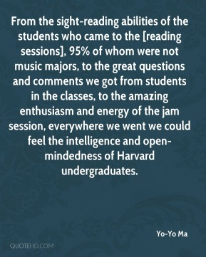 From the sight-reading abilities of the students who came to the [reading sessions], 95% of whom were not music majors, to the great questions and comments we got from students in the classes, to the amazing enthusiasm and energy of the jam session, everywhere we went we could feel the intelligence and open-mindedness of Harvard undergraduates.
