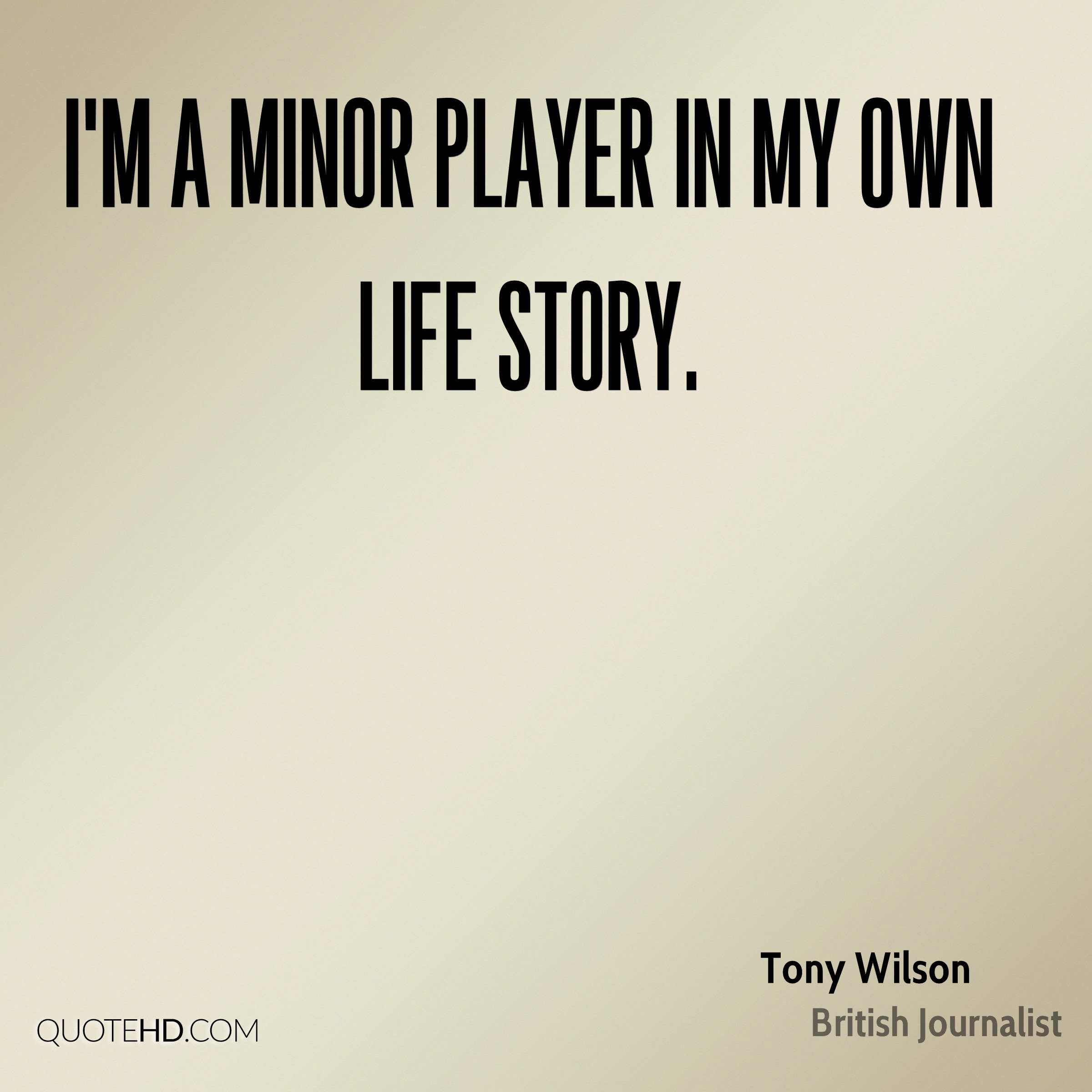 I'm a minor player in my own life story.