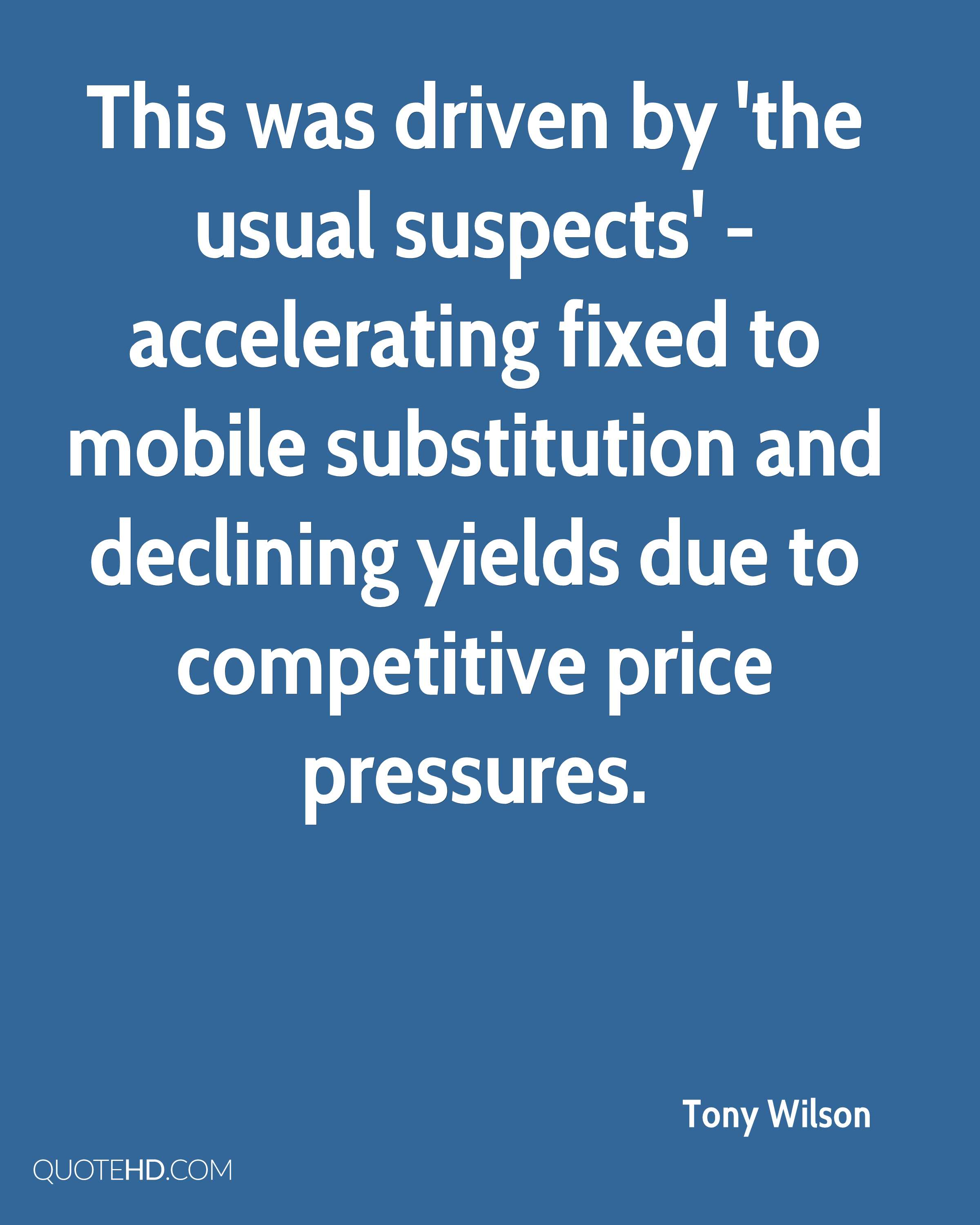 This was driven by 'the usual suspects' - accelerating fixed to mobile substitution and declining yields due to competitive price pressures.