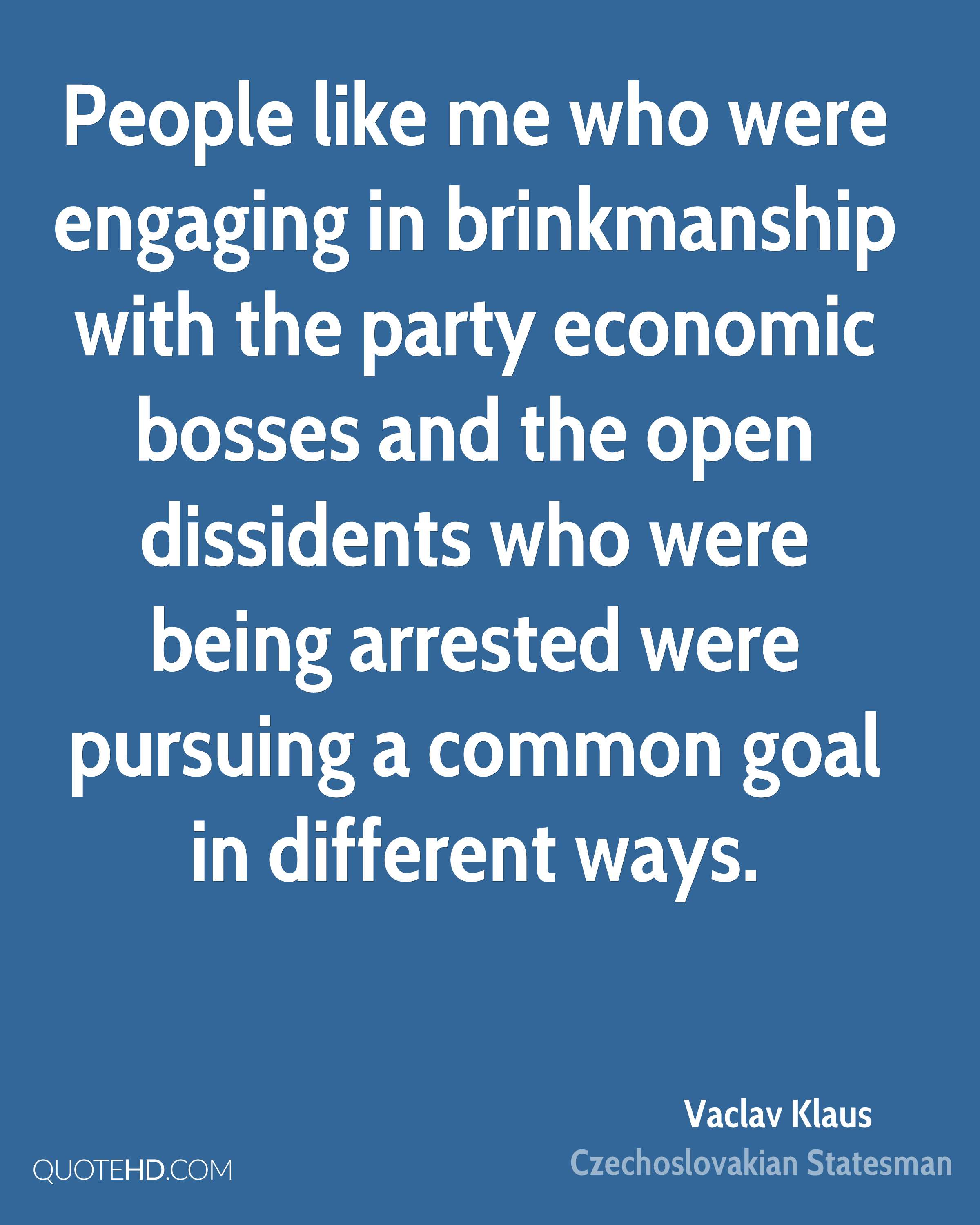 People like me who were engaging in brinkmanship with the party economic bosses and the open dissidents who were being arrested were pursuing a common goal in different ways.