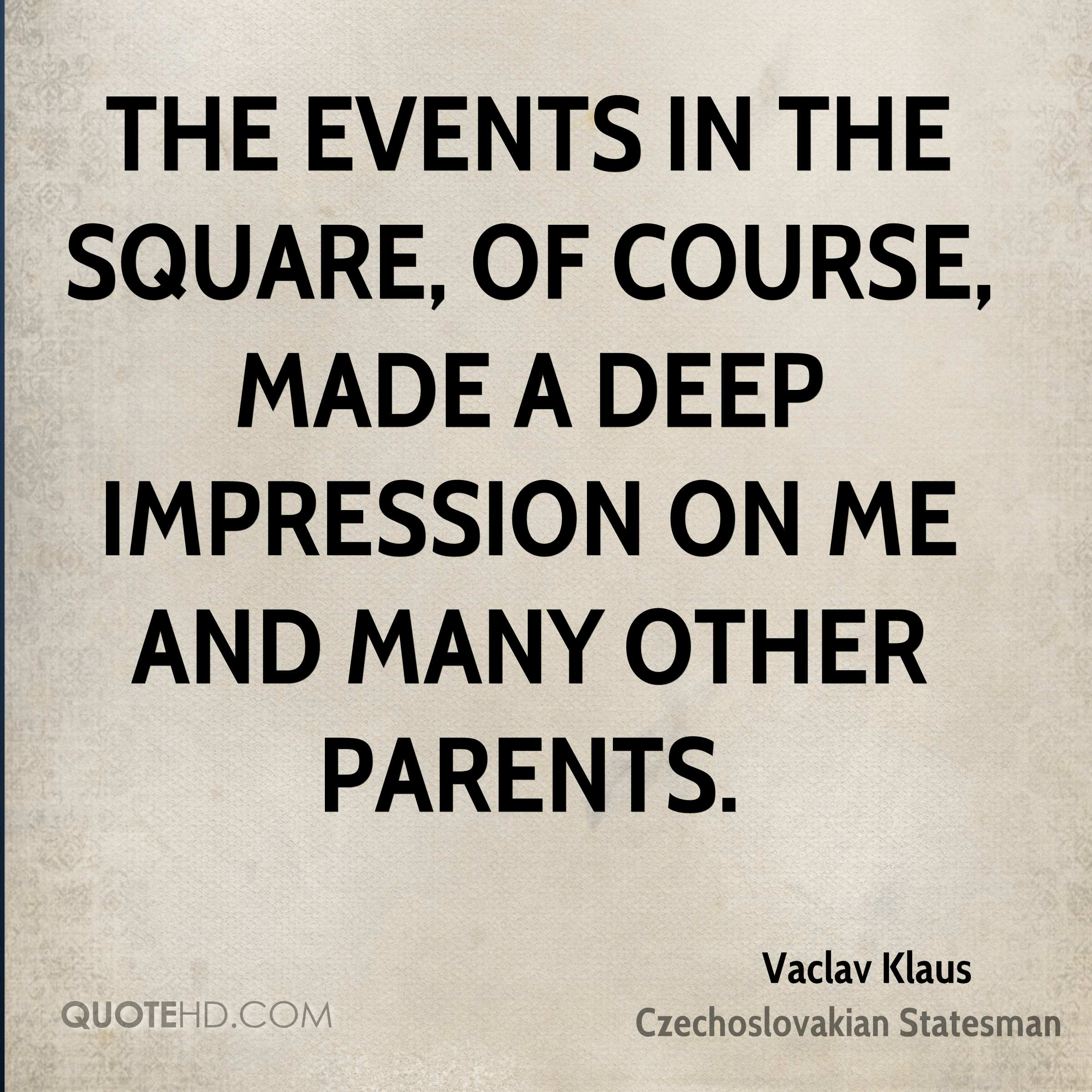 The events in the square, of course, made a deep impression on me and many other parents.