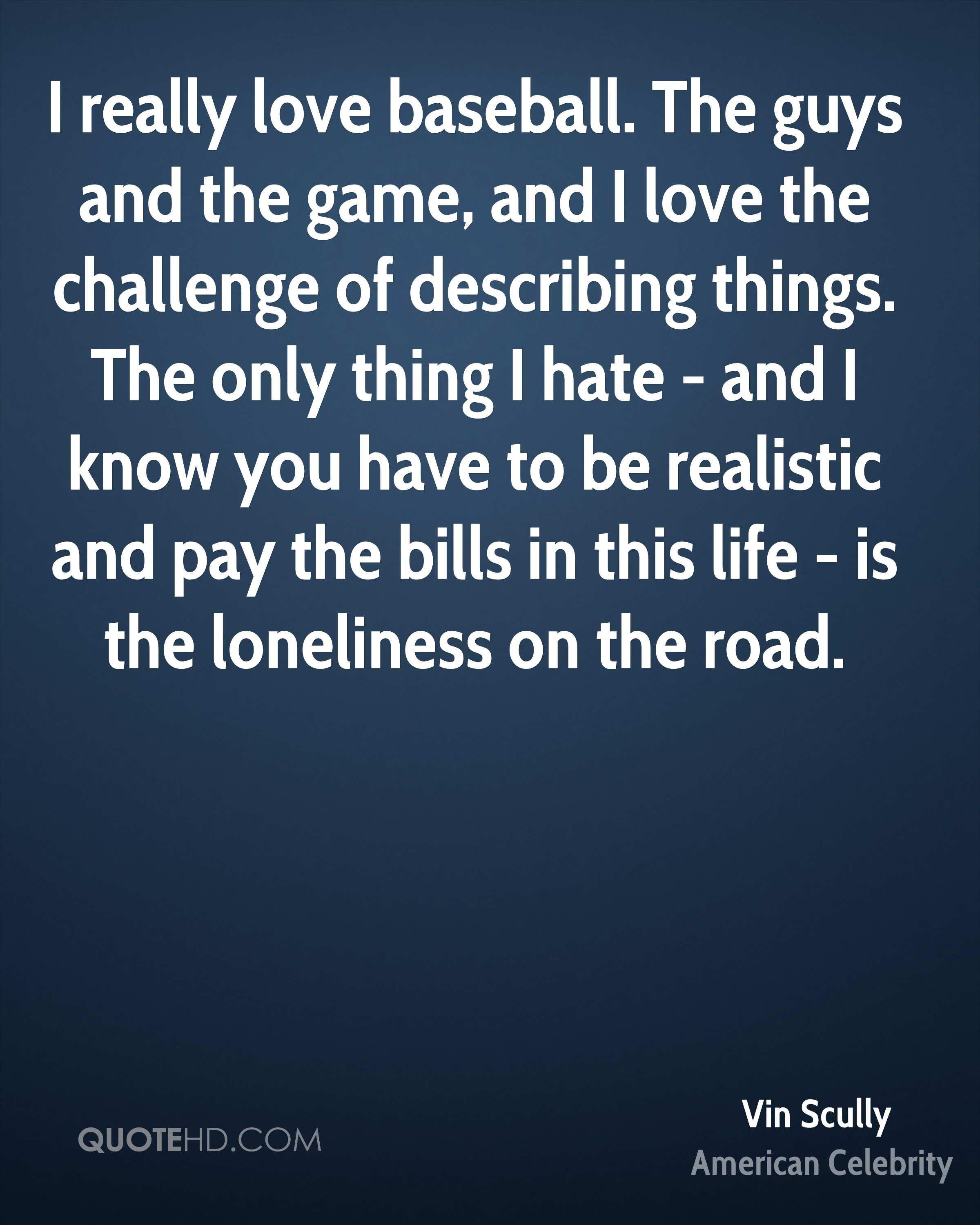 Baseball Love Quotes Vin Scully Quotes  Quotehd