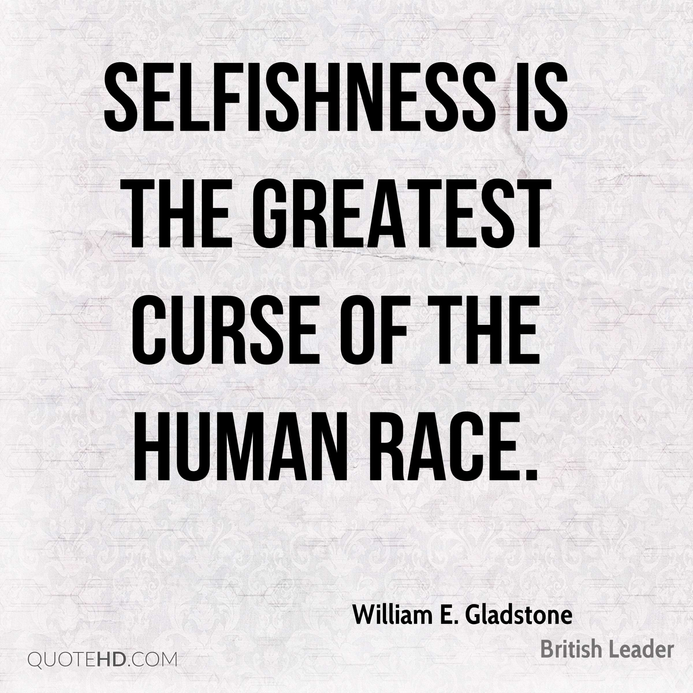 selfishness human and selfish Did selfishness — or sharing — drive human evolution evolutionary theorists have traditionally focused on competition and the ruthlessness of natural.