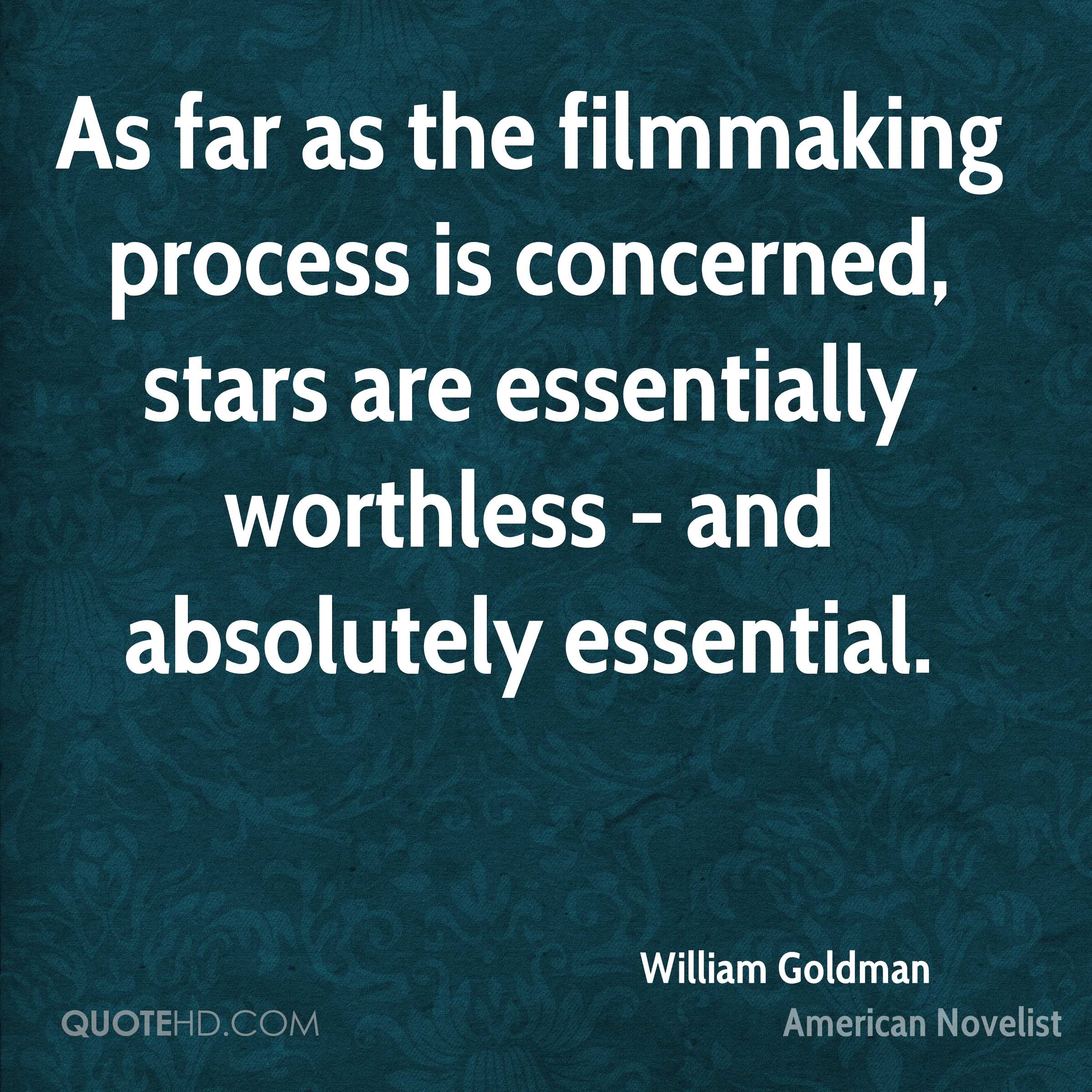 As far as the filmmaking process is concerned, stars are essentially worthless - and absolutely essential.