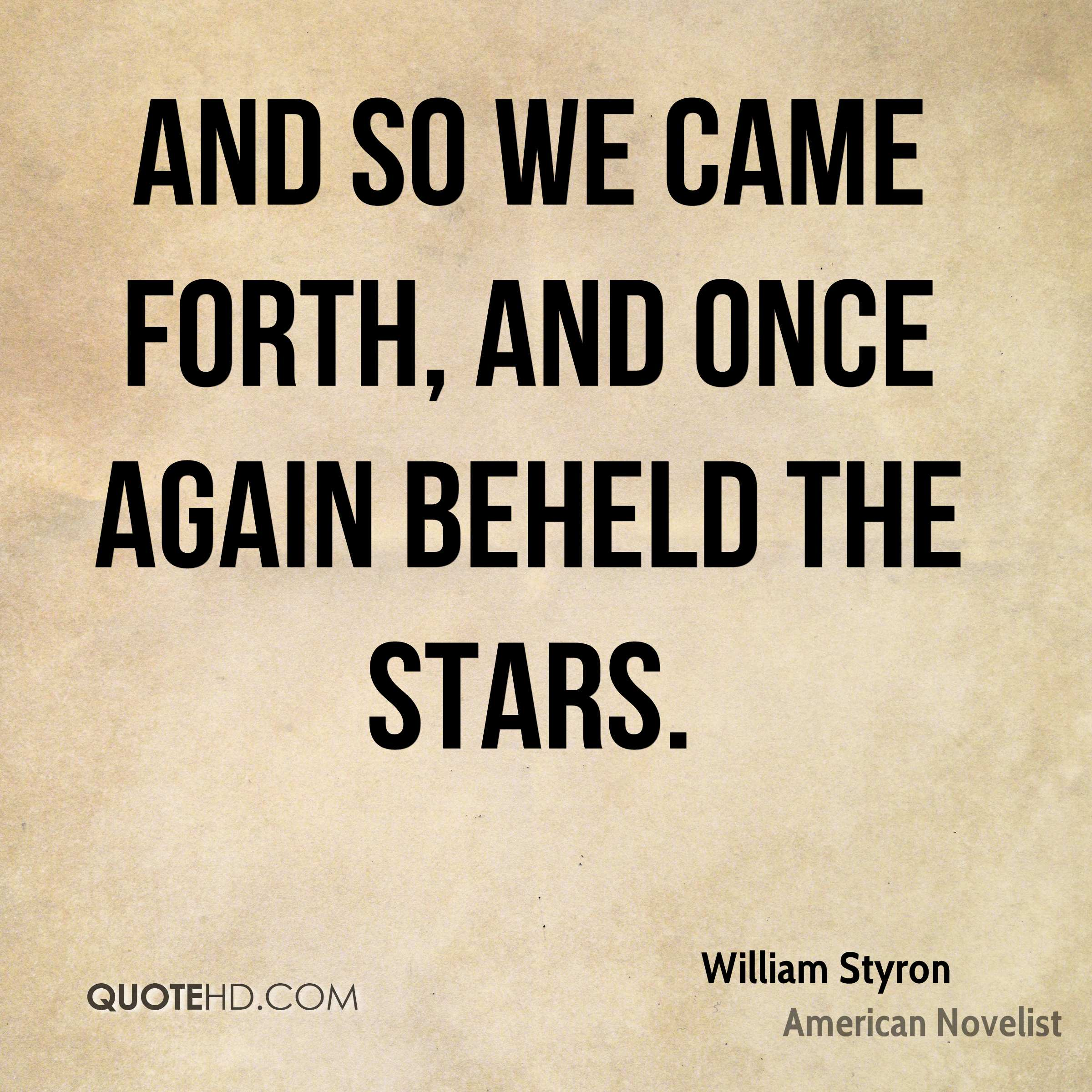 And so we came forth, and once again beheld the stars.
