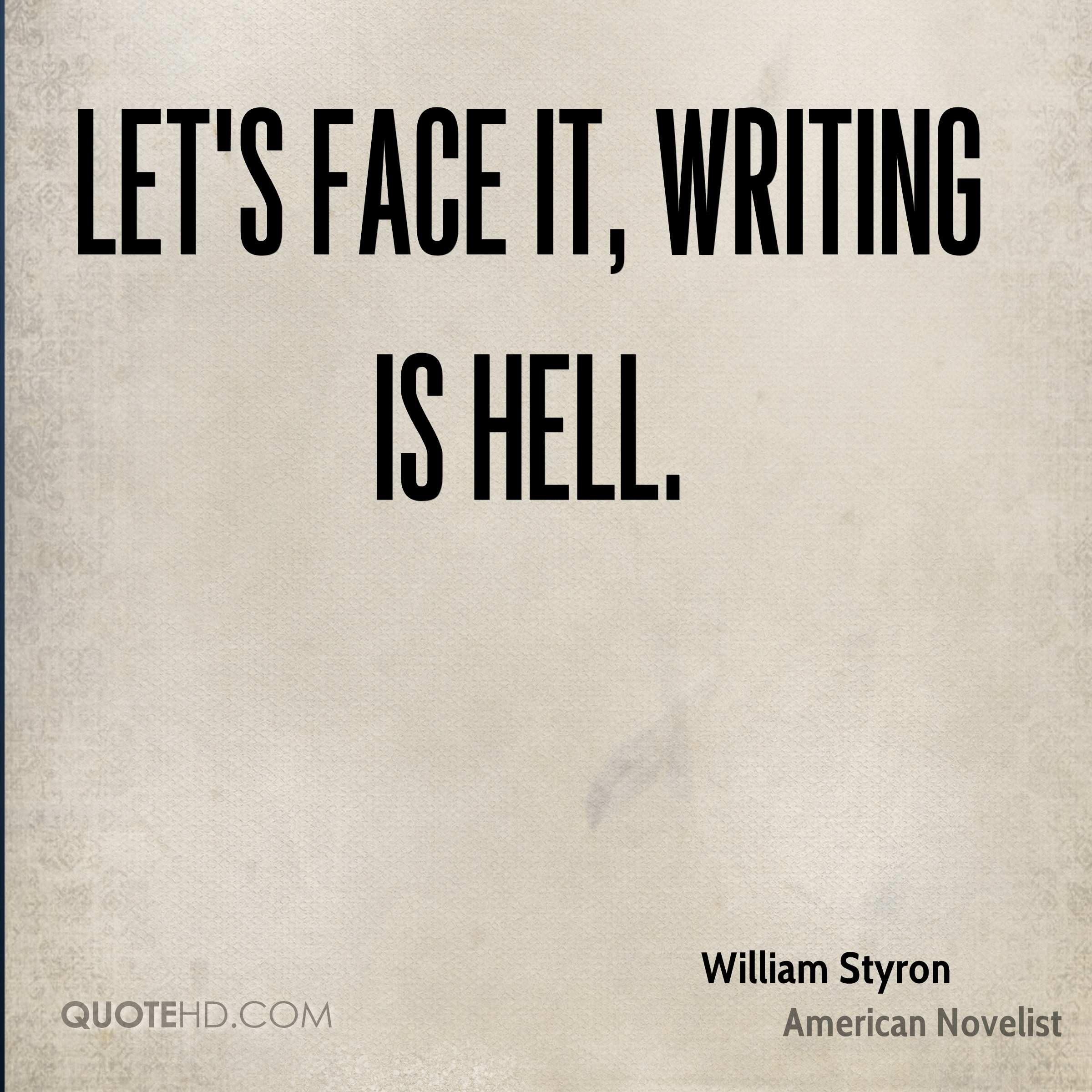 Let's face it, writing is hell.