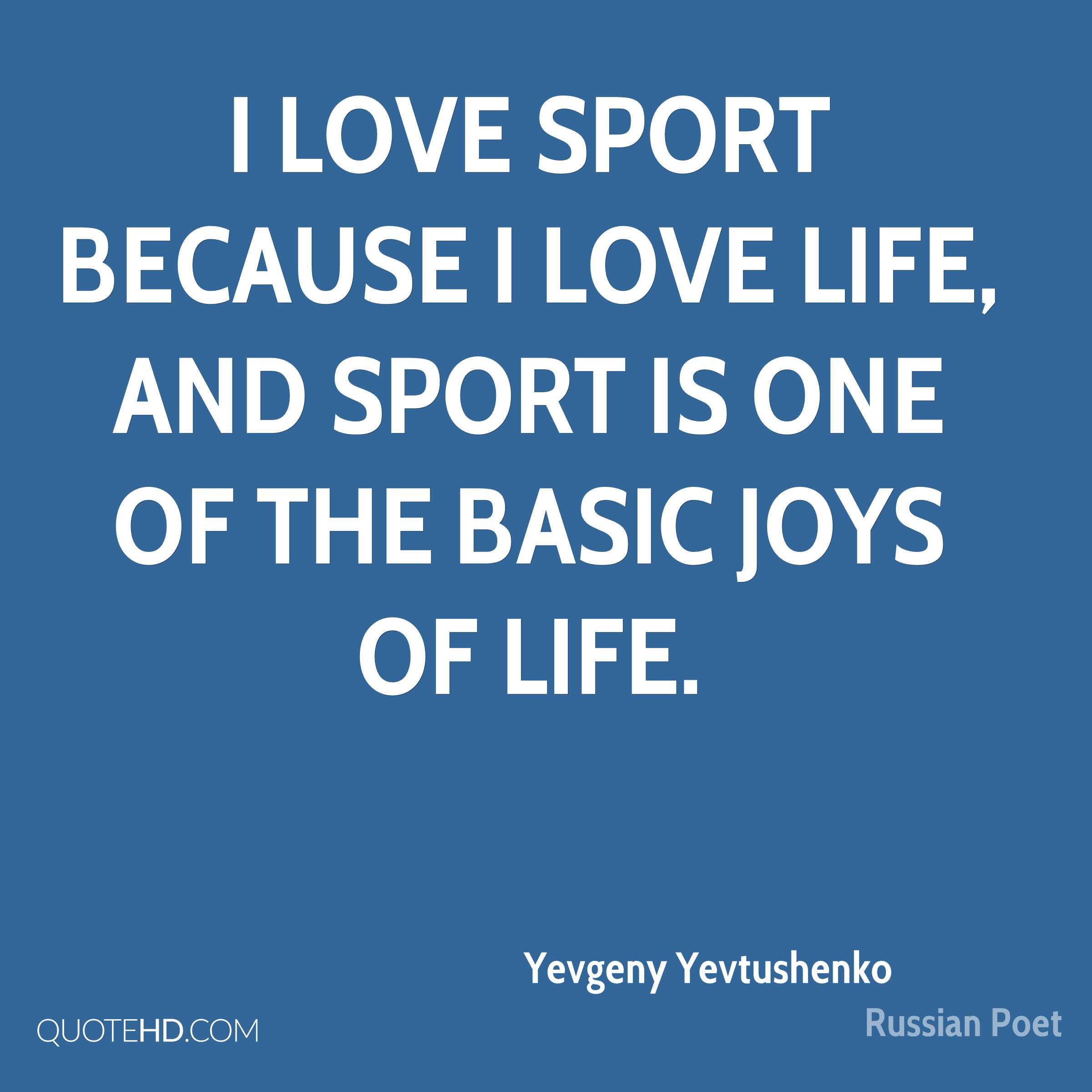 Sports Life Quotes Fascinating Yevgeny Yevtushenko Quotes  Quotehd