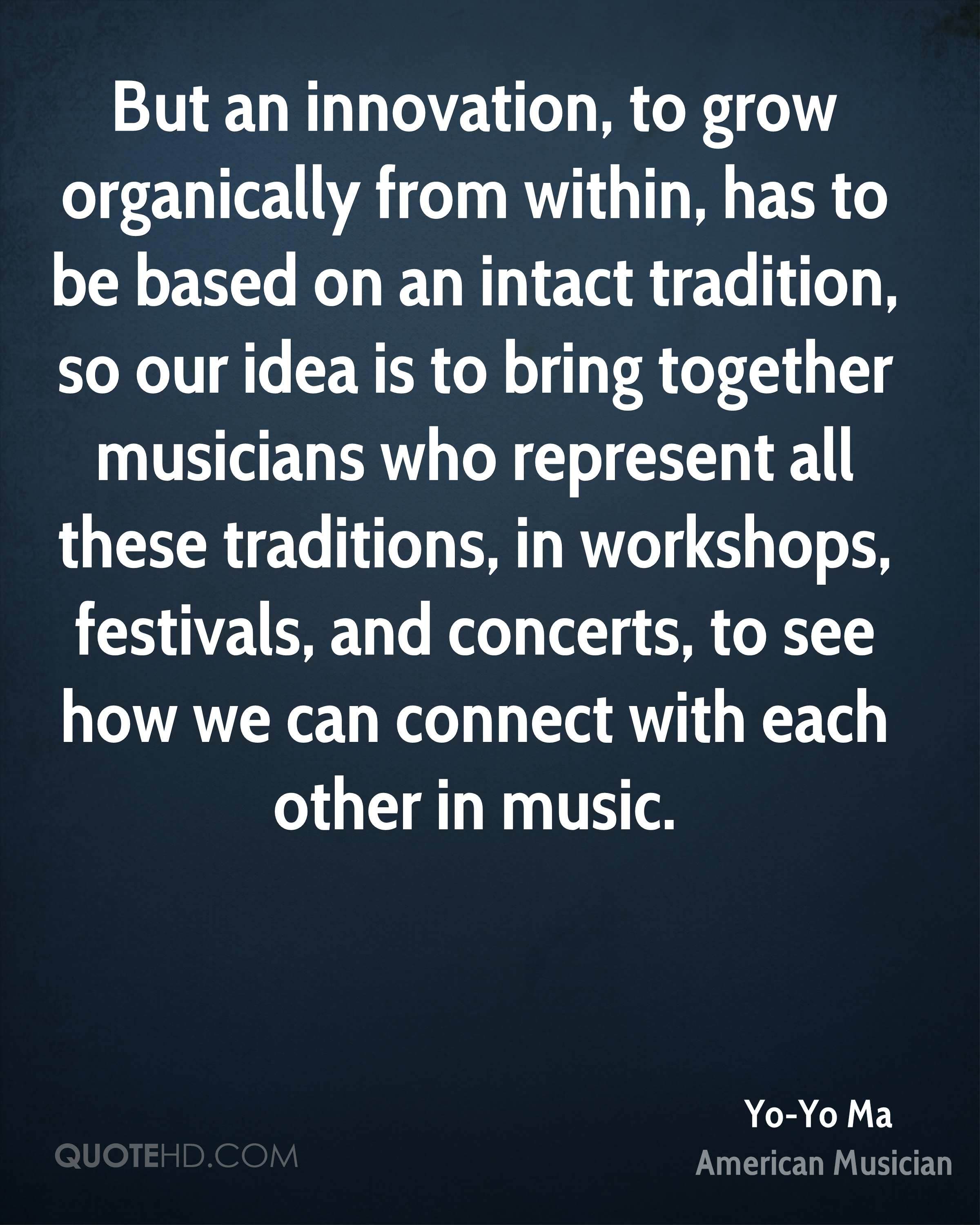 But an innovation, to grow organically from within, has to be based on an intact tradition, so our idea is to bring together musicians who represent all these traditions, in workshops, festivals, and concerts, to see how we can connect with each other in music.