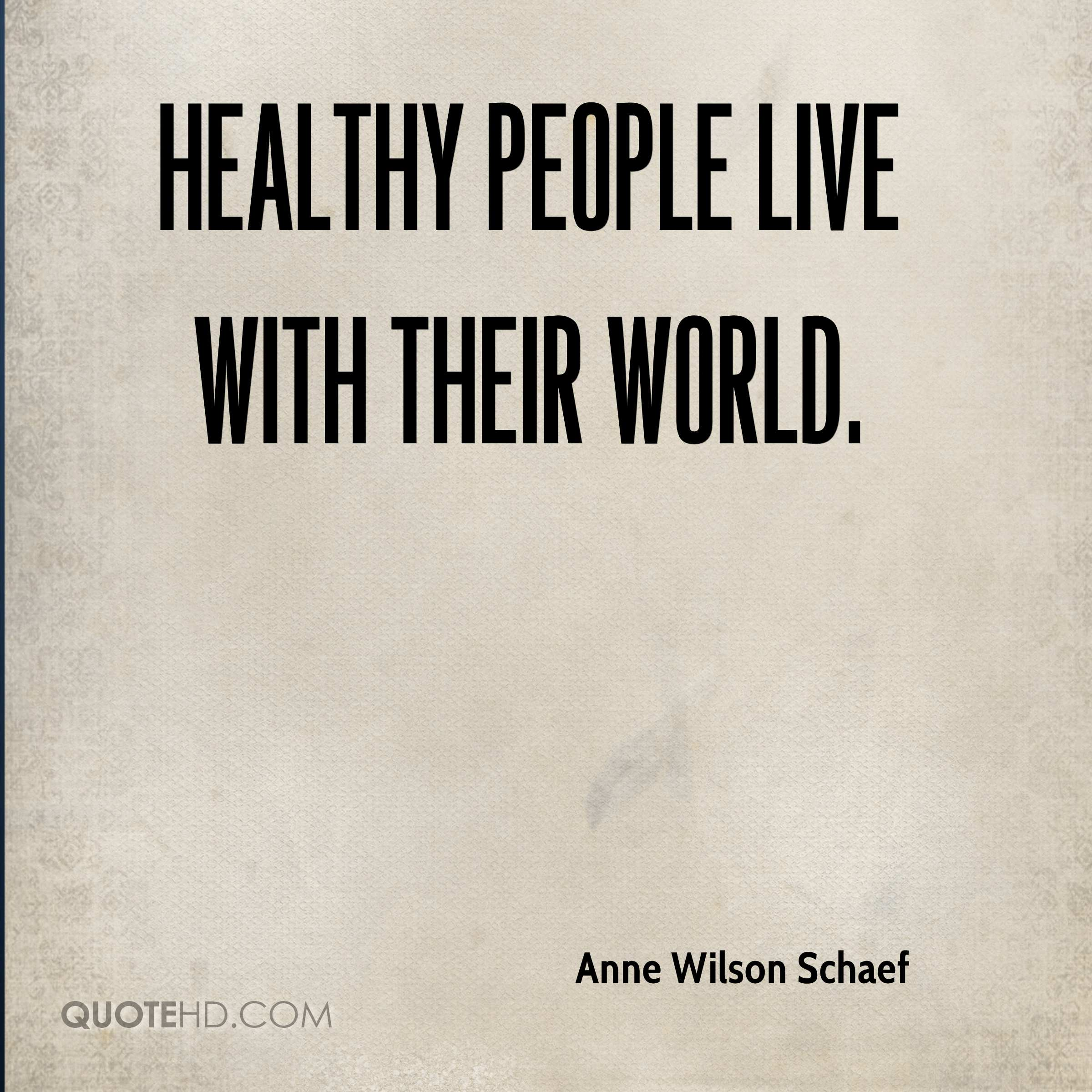 Healthy People Live With Their World.