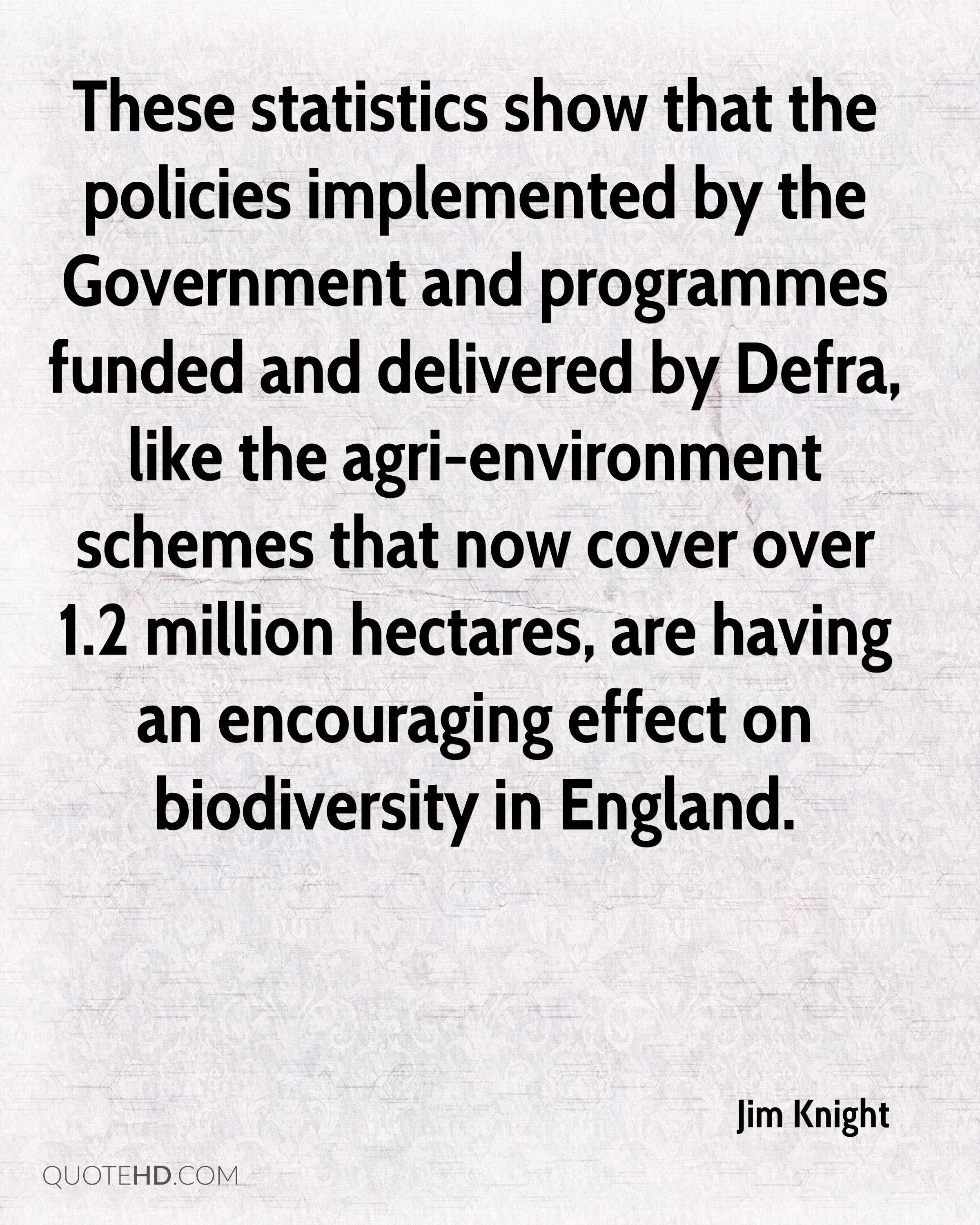 These statistics show that the policies implemented by the Government and programmes funded and delivered by Defra, like the agri-environment schemes that now cover over 1.2 million hectares, are having an encouraging effect on biodiversity in England.