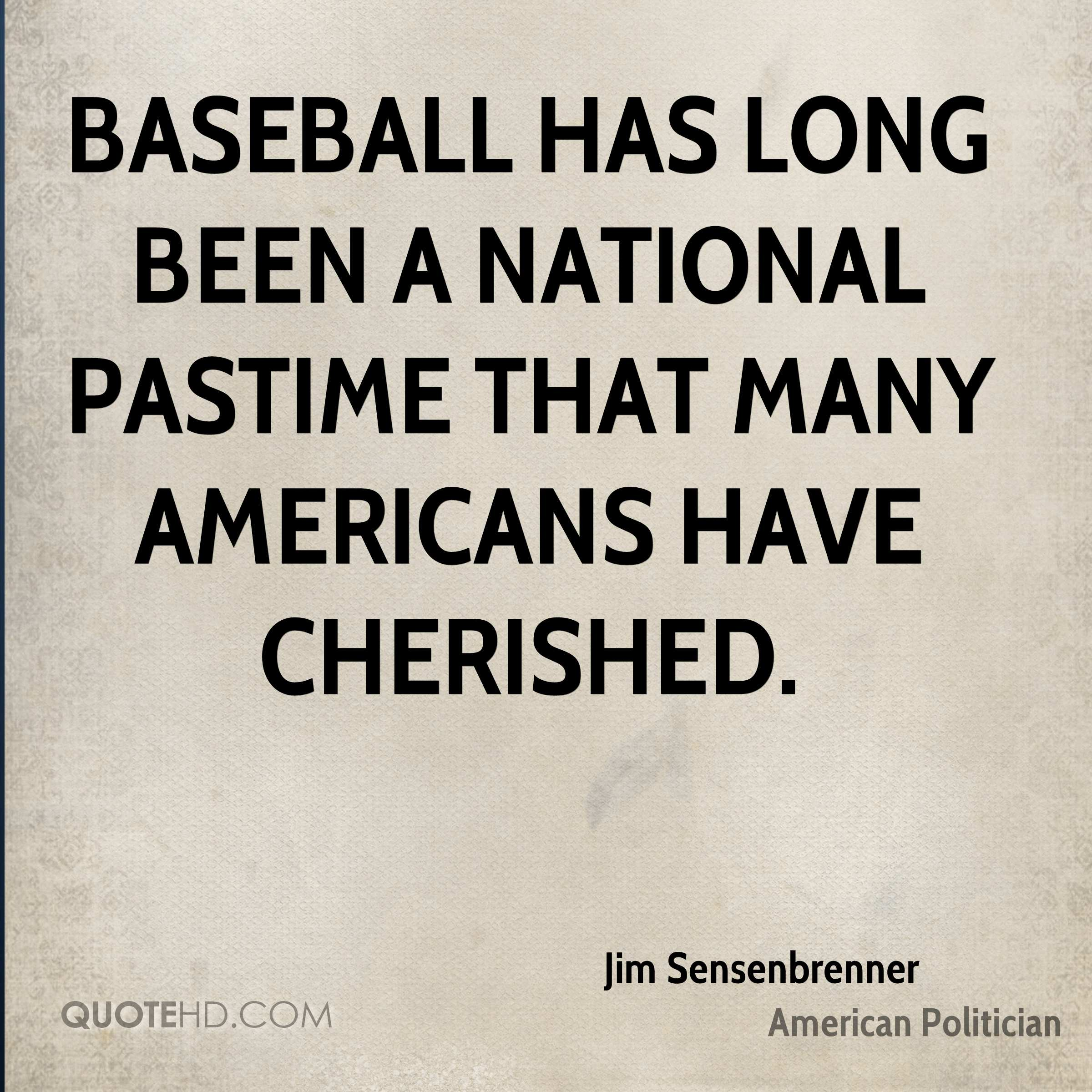 Baseball has long been a national pastime that many Americans have cherished.