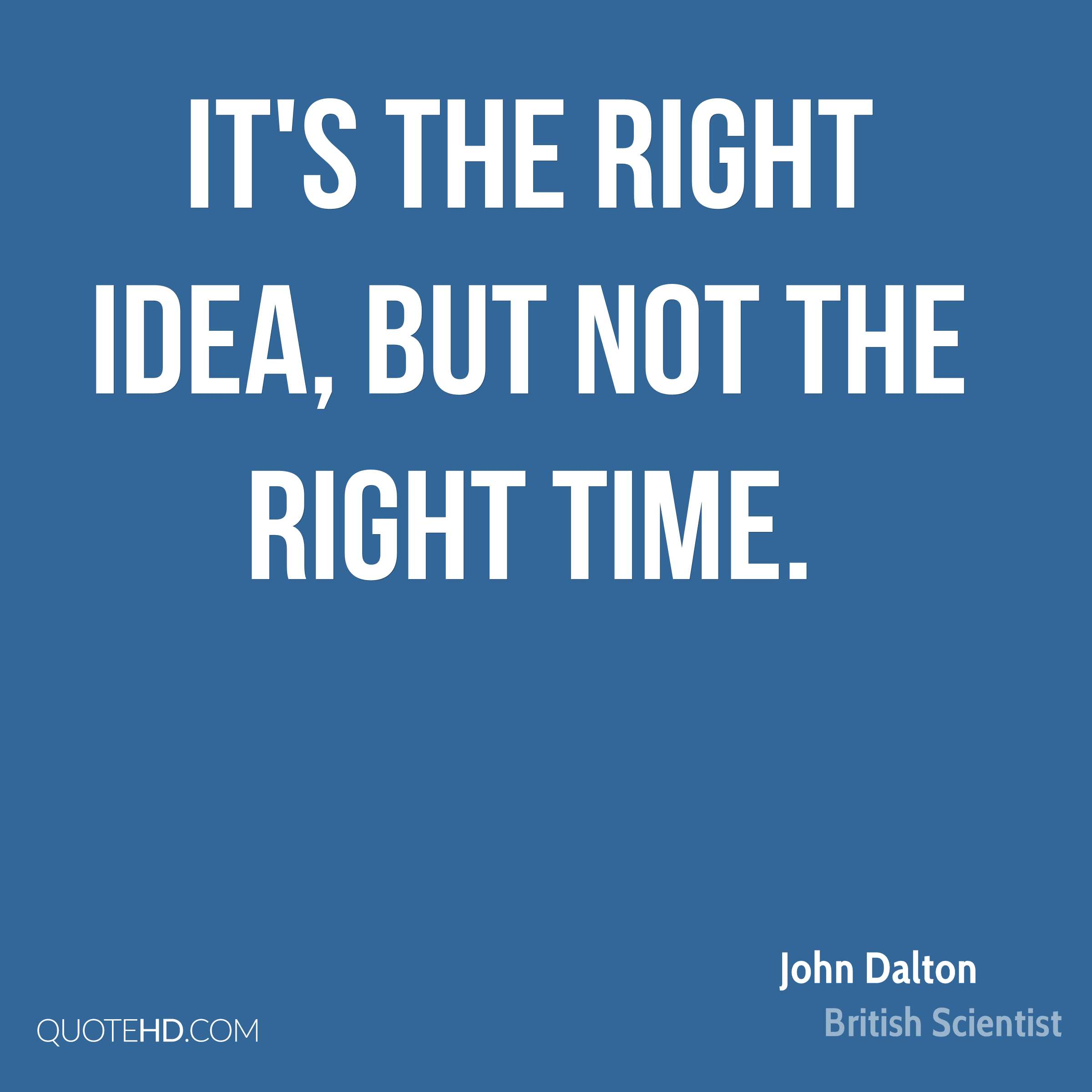 It's the right idea, but not the right time.