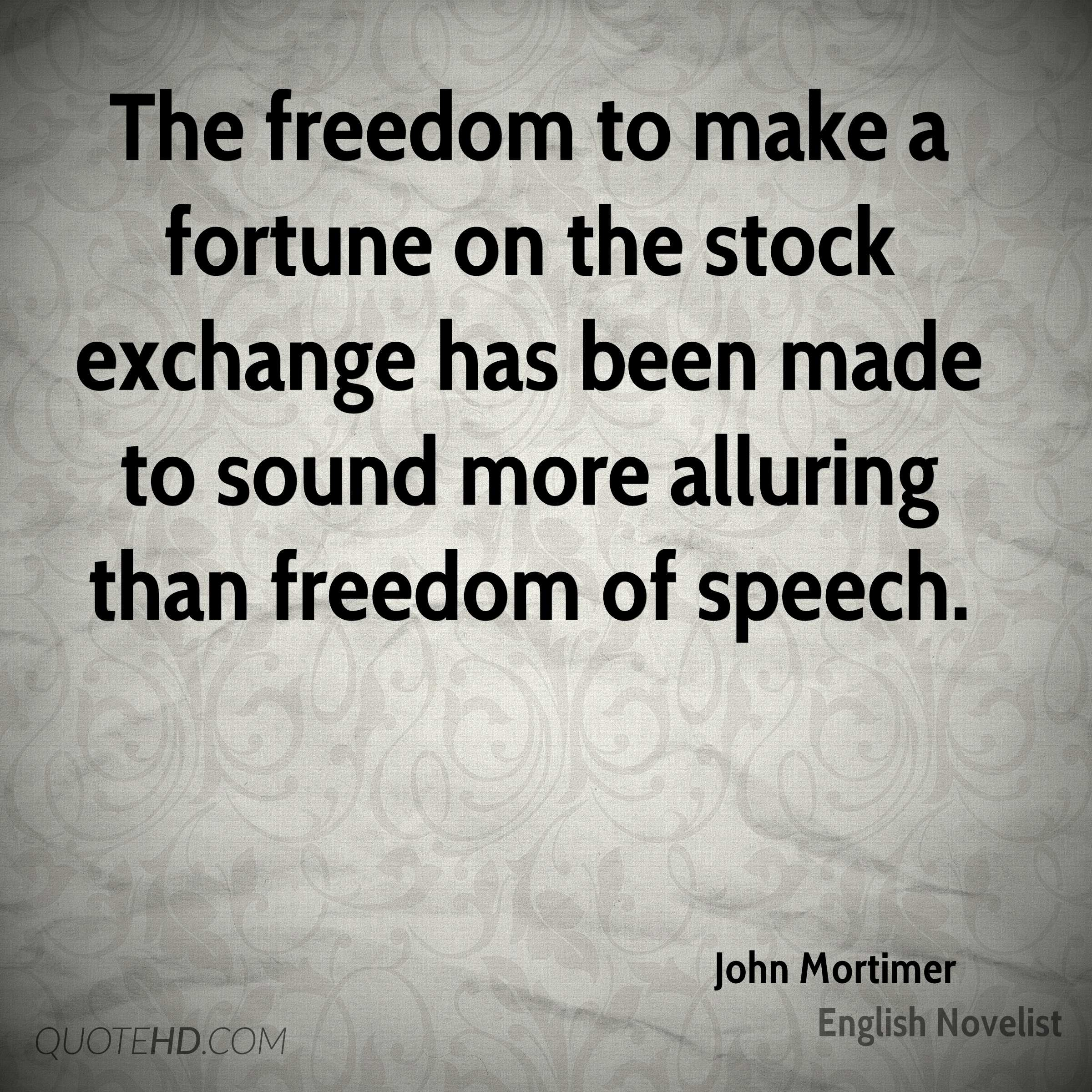 The freedom to make a fortune on the stock exchange has been made to sound more alluring than freedom of speech.