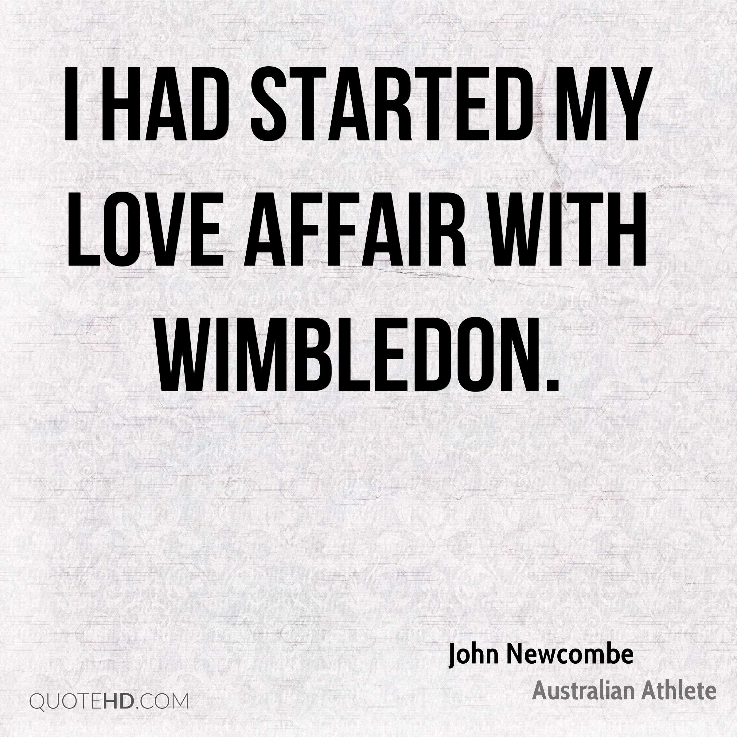 I had started my love affair with Wimbledon.