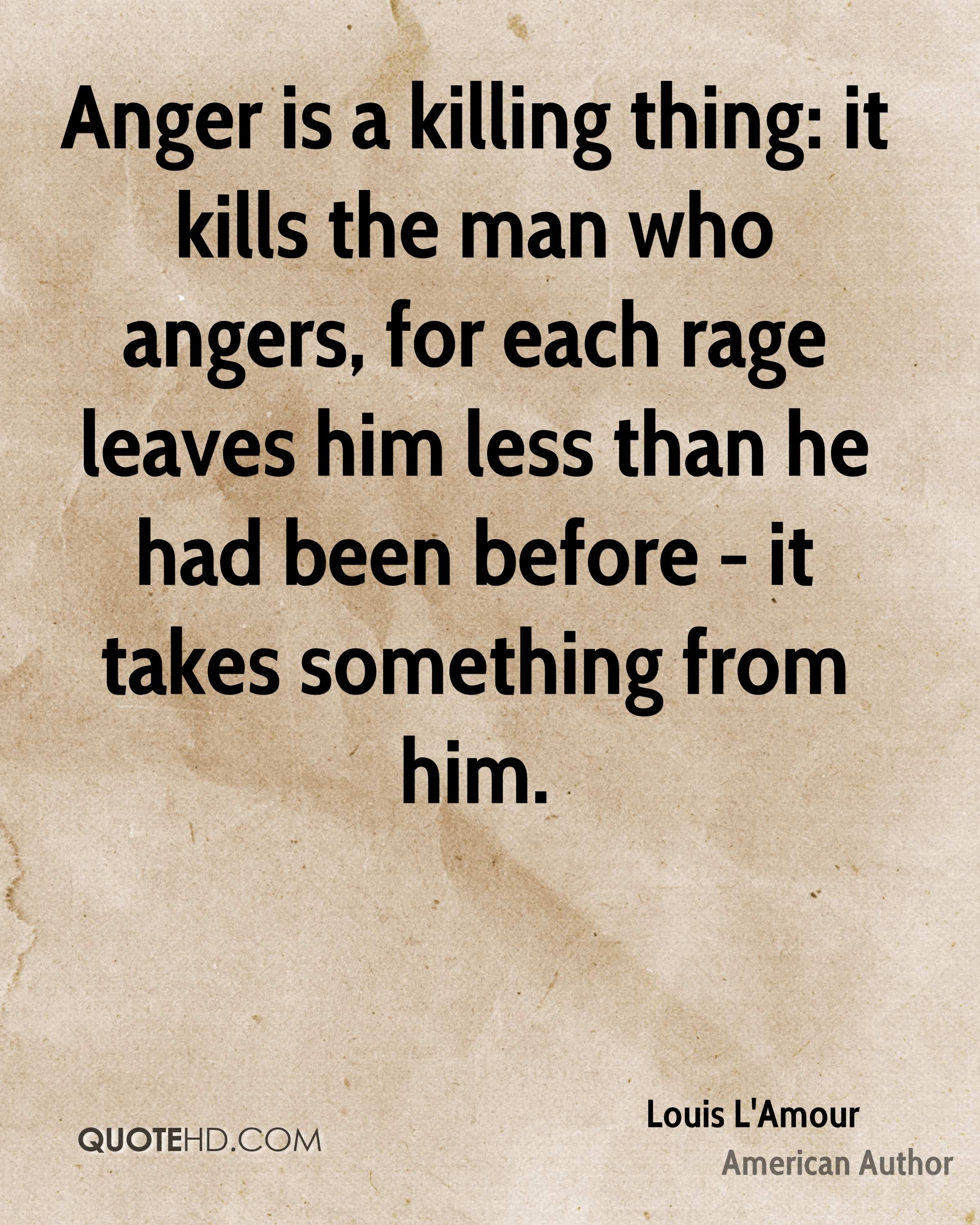 Quotes About Anger And Rage: Louis L'Amour Anger Quotes