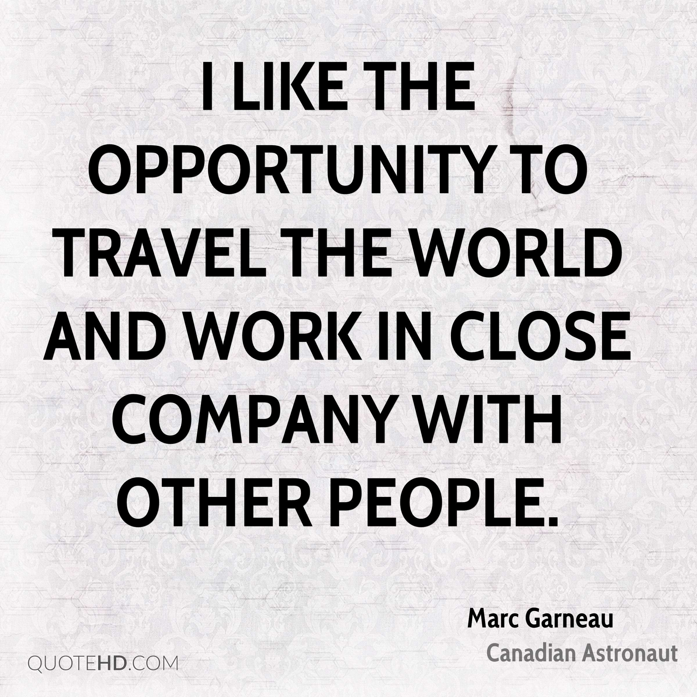 Marc Garneau Travel Quotes Quotehd