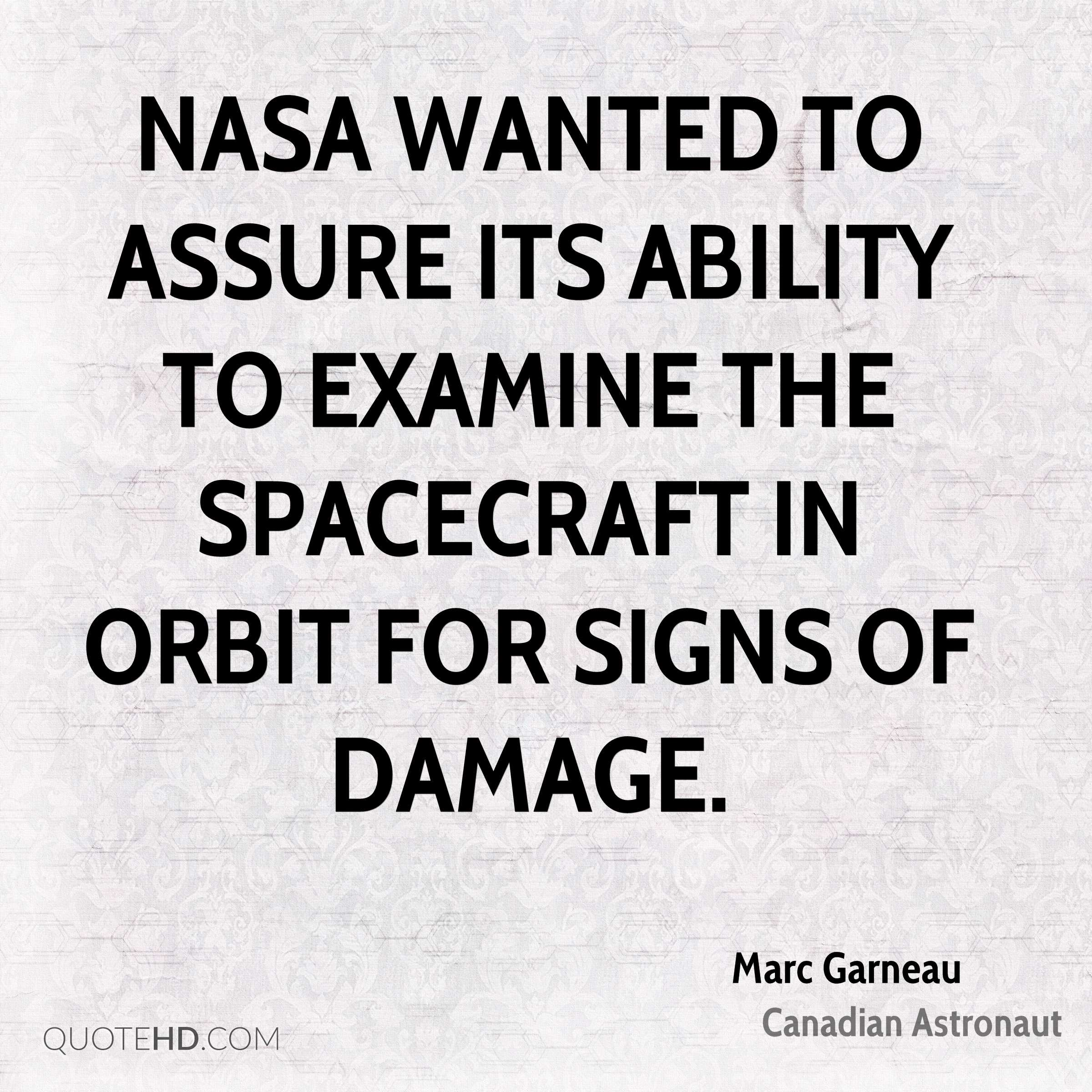 NASA wanted to assure its ability to examine the spacecraft in orbit for signs of damage.