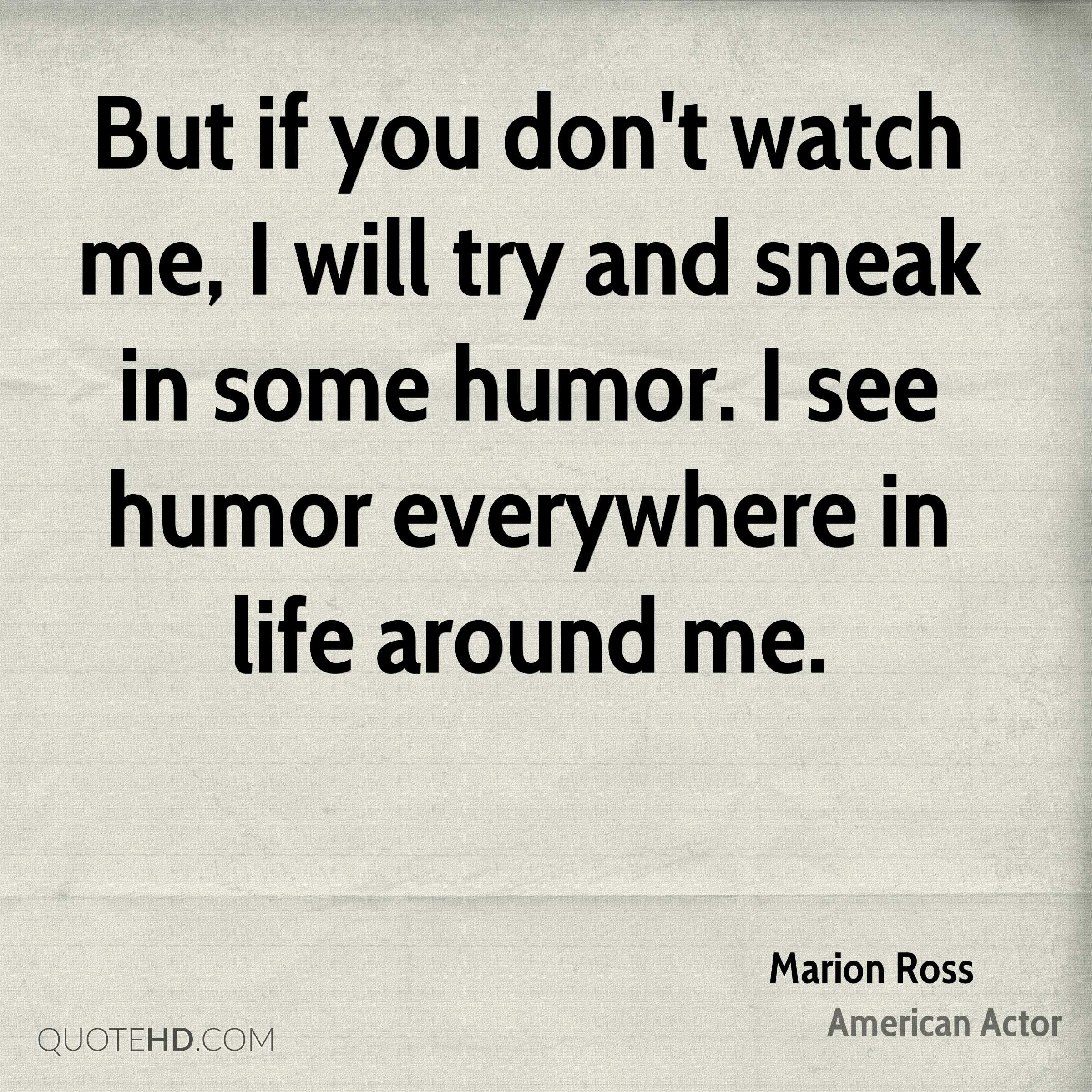 Ross Around Me >> Marion Ross Humor Quotes Quotehd