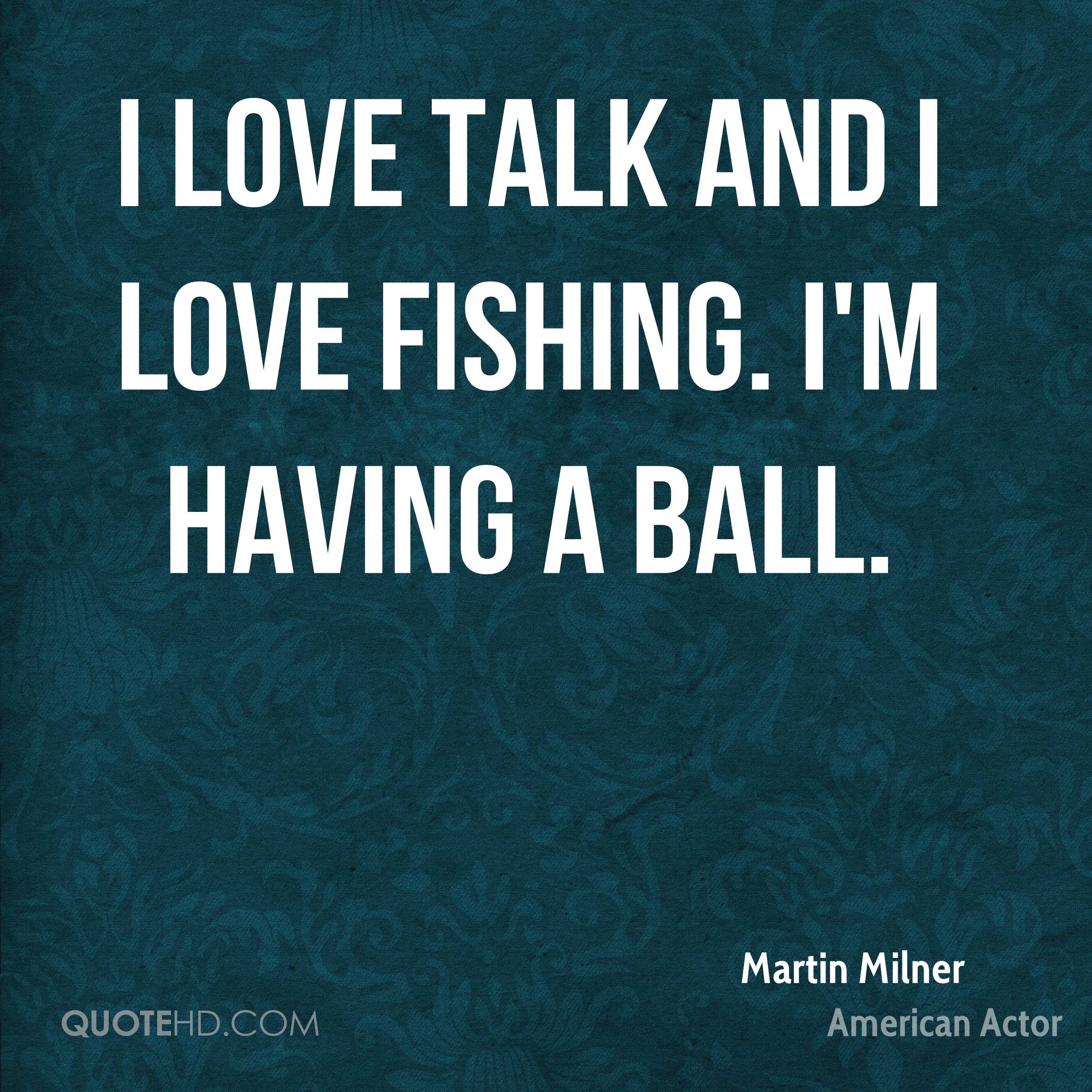 Love Fishing Quotes Martin Milner Quotes  Quotehd
