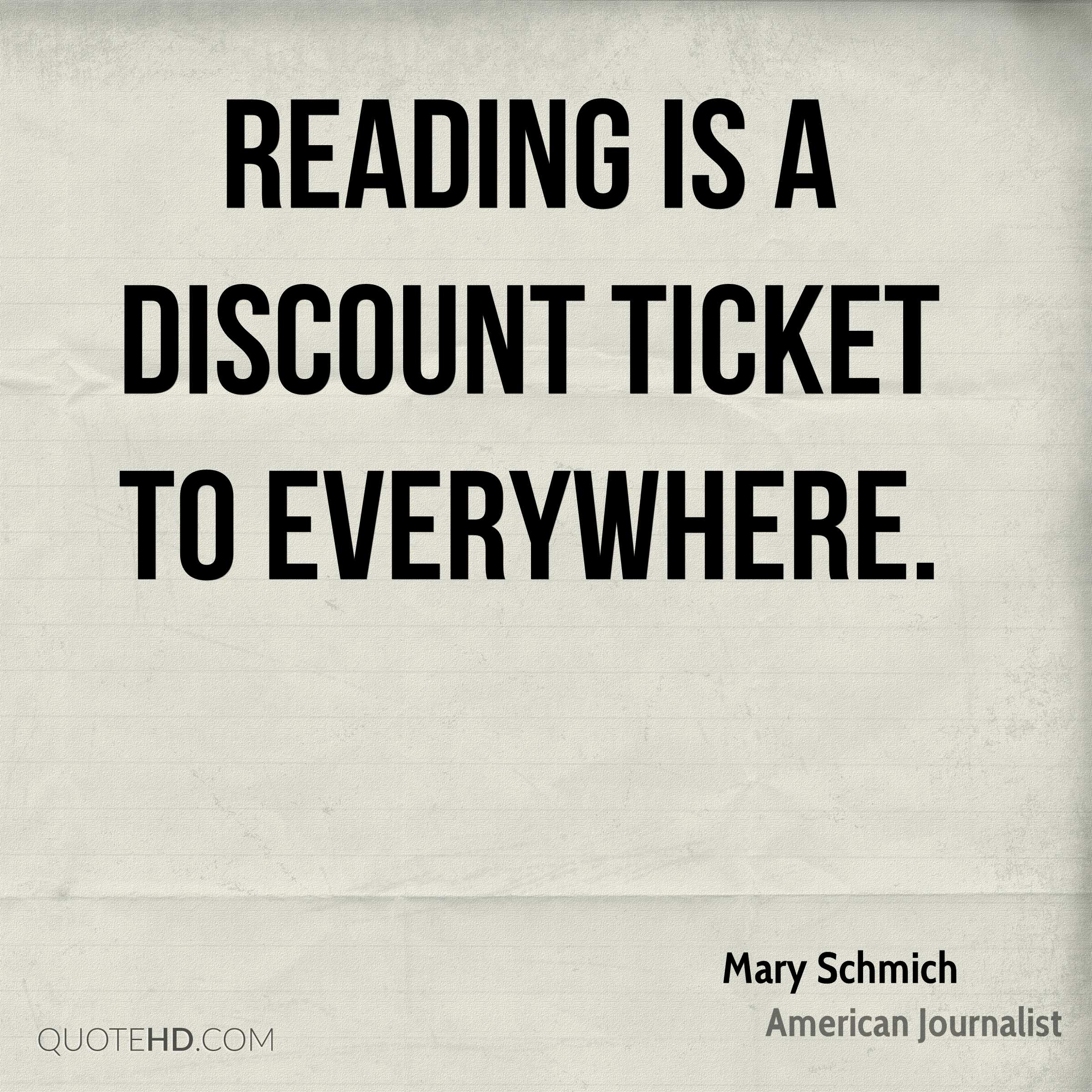 Reading is a discount ticket to everywhere.
