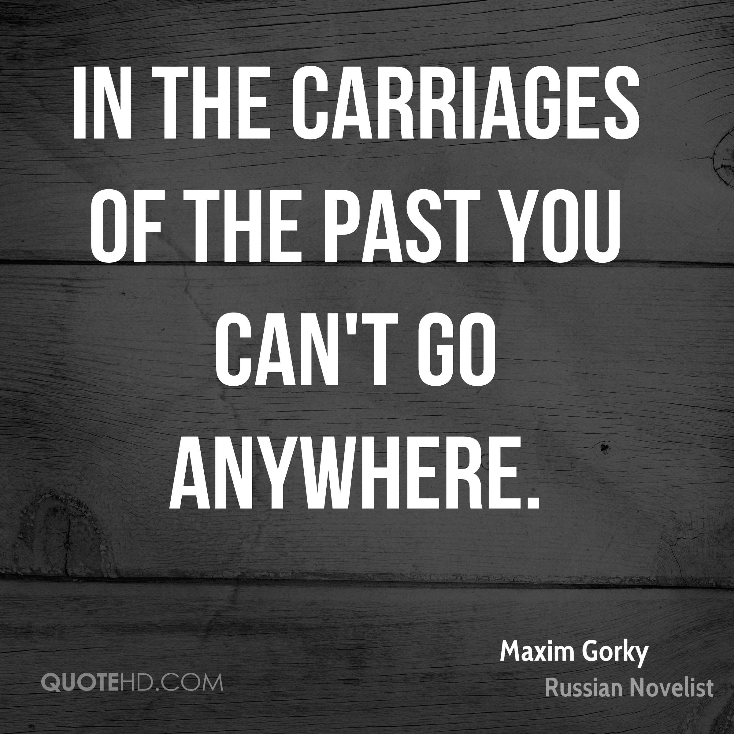 In the carriages of the past you can't go anywhere.