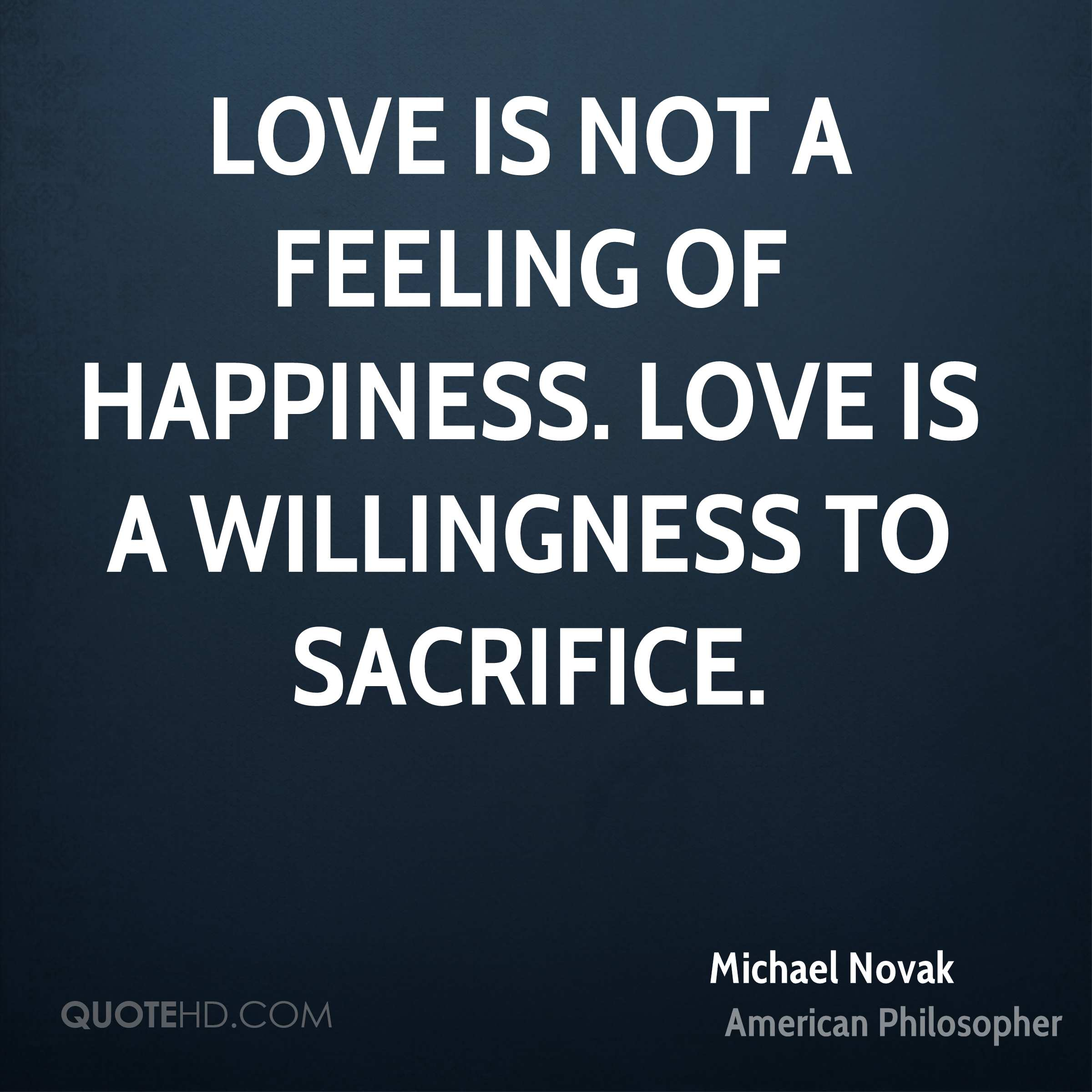 Happiness Love Quotes Magnificent Michael Novak Happiness Quotes  Quotehd
