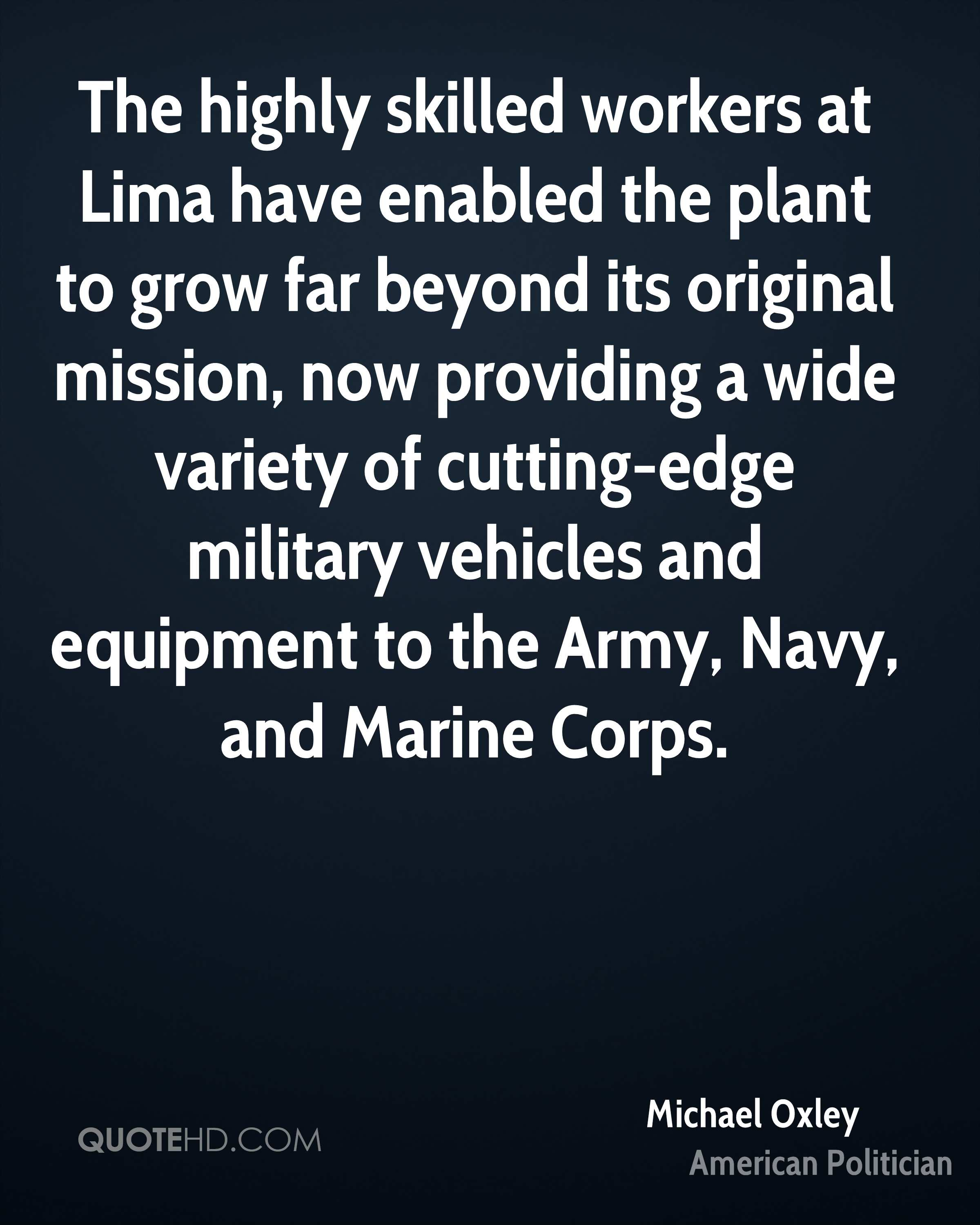The highly skilled workers at Lima have enabled the plant to grow far beyond its original mission, now providing a wide variety of cutting-edge military vehicles and equipment to the Army, Navy, and Marine Corps.