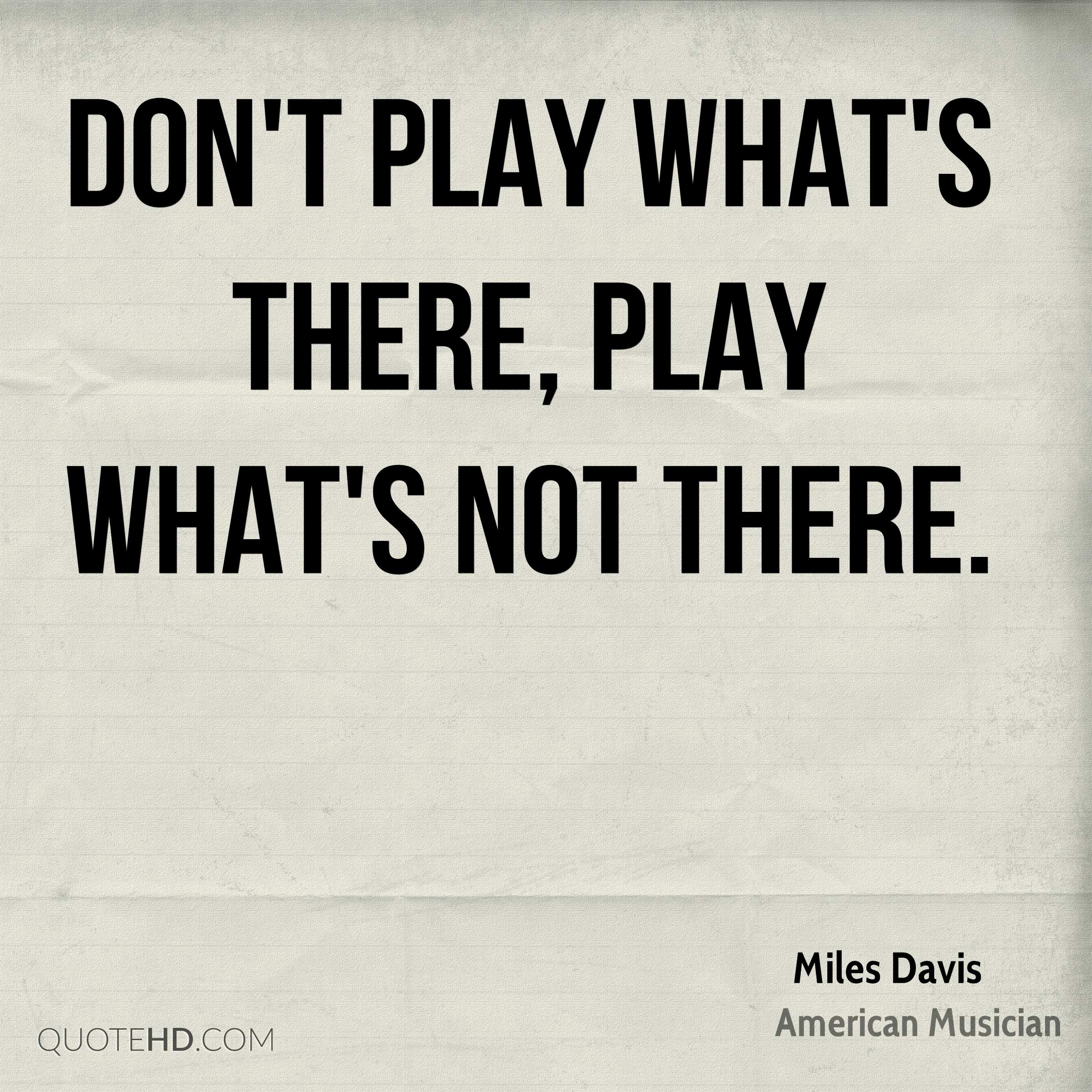 Quotes About Play Miles Davis Quotes  Quotehd