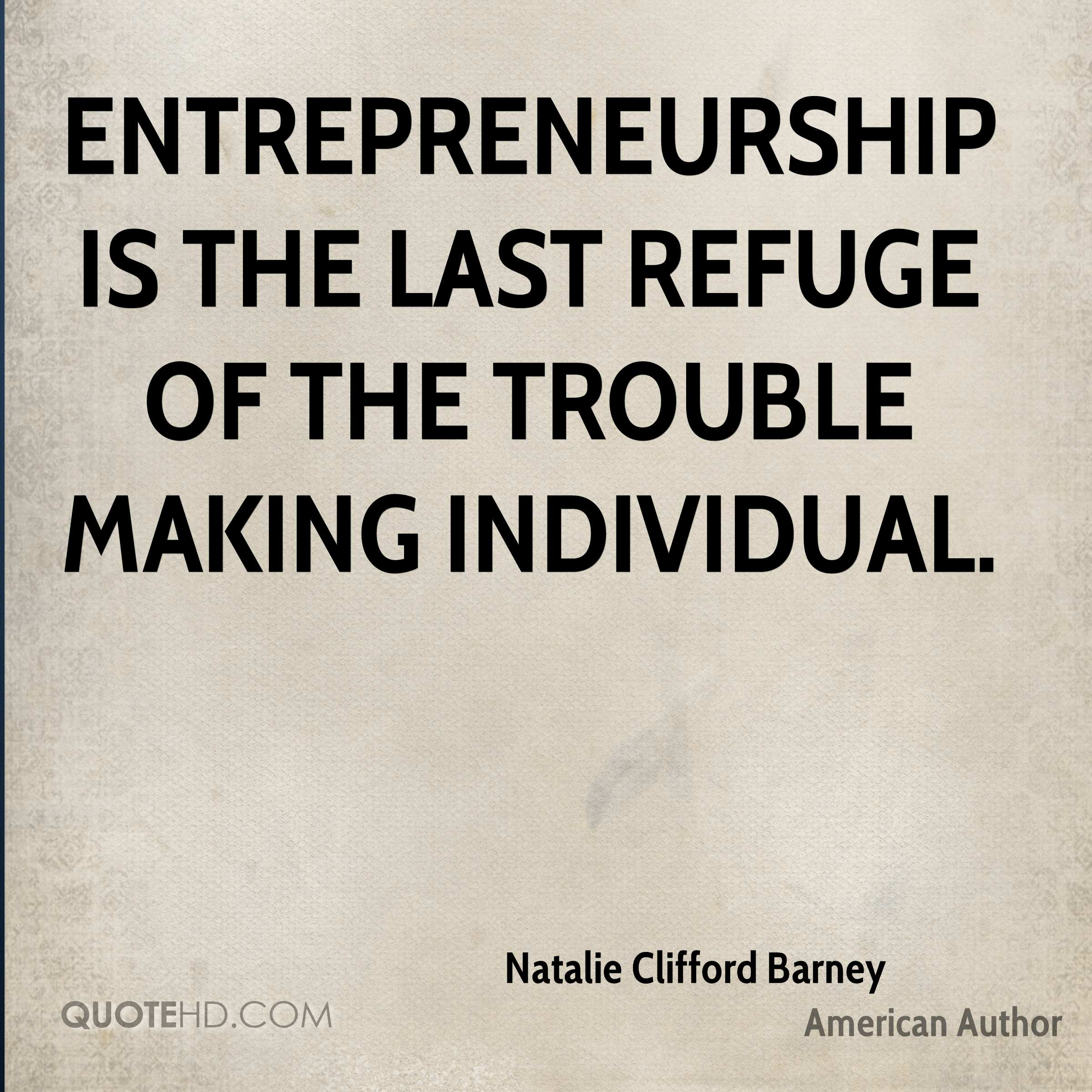 Entrepreneurship Quotes Natalie Clifford Barney Quotes  Quotehd