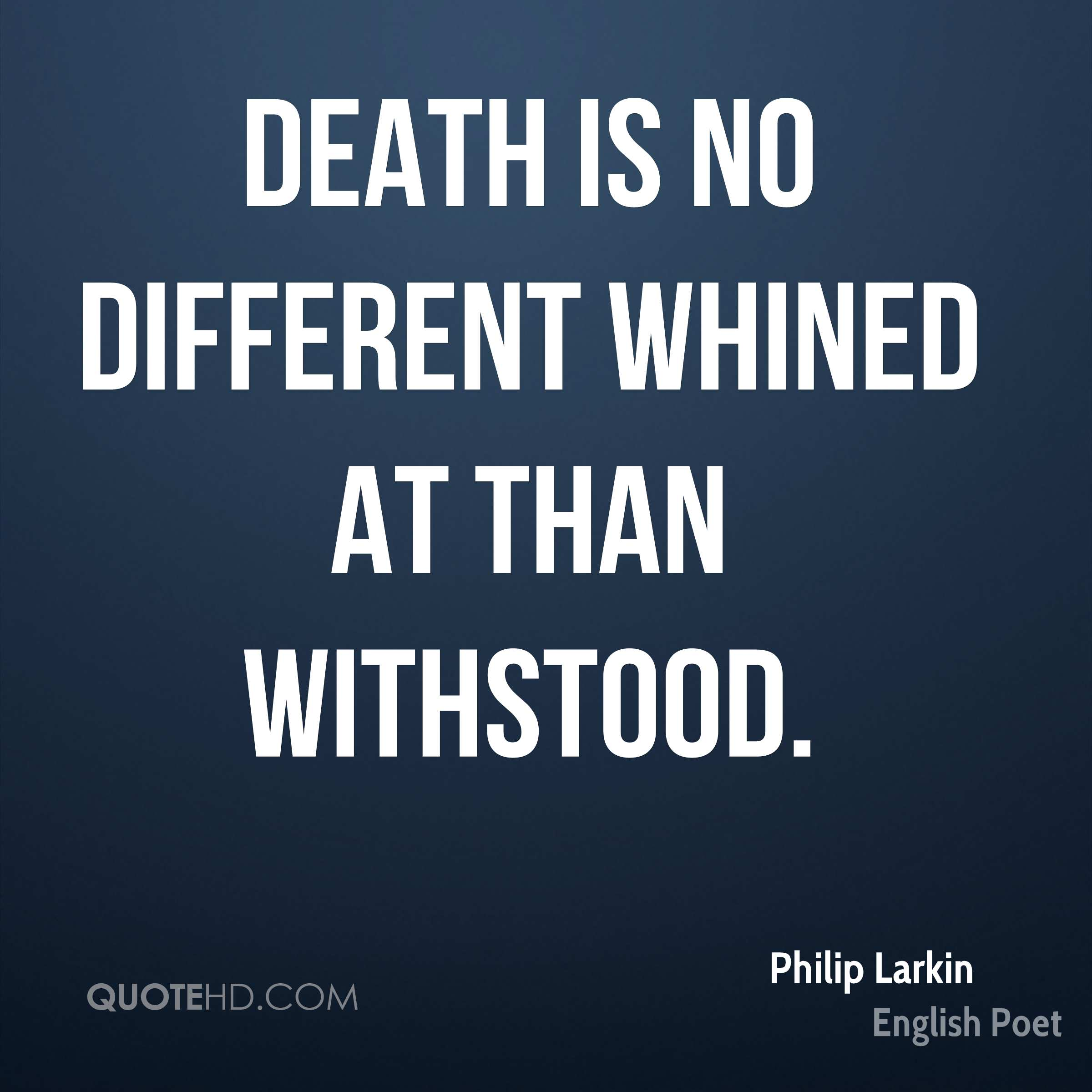 Quotes On Death Philip Larkin Quotes  Quotehd