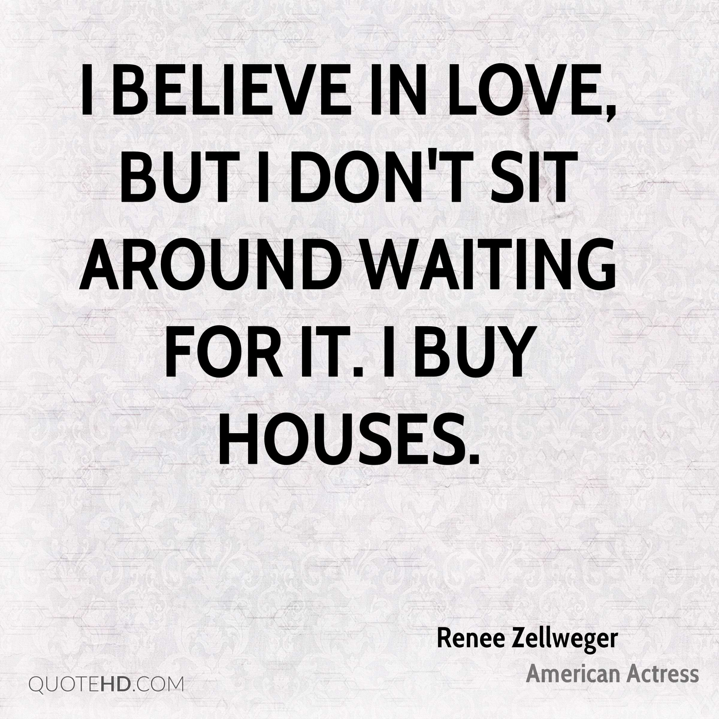 Believe In Love Quotes Renee Zellweger Quotes  Quotehd