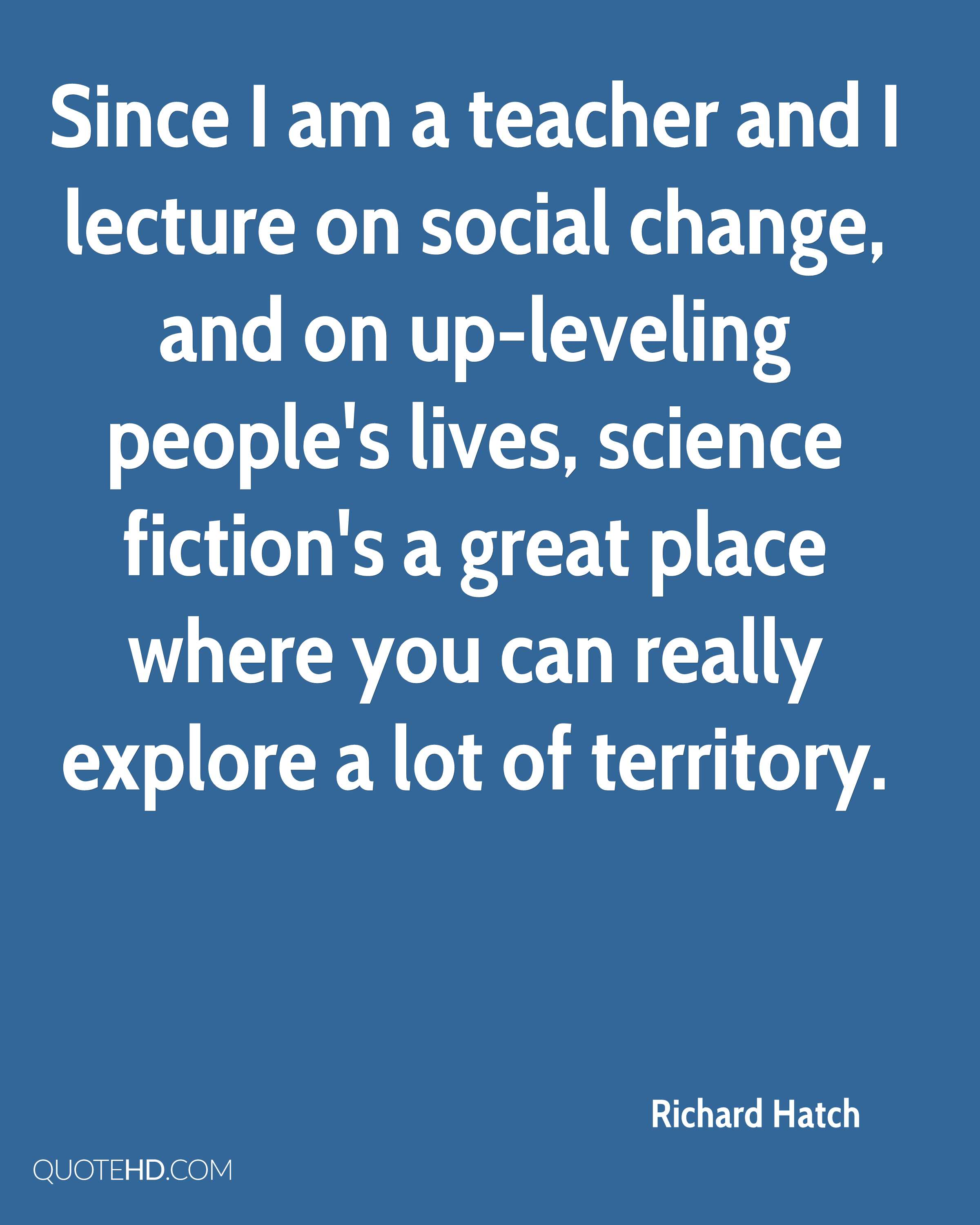 Social Change Quotes Richard Hatch Quotes  Quotehd