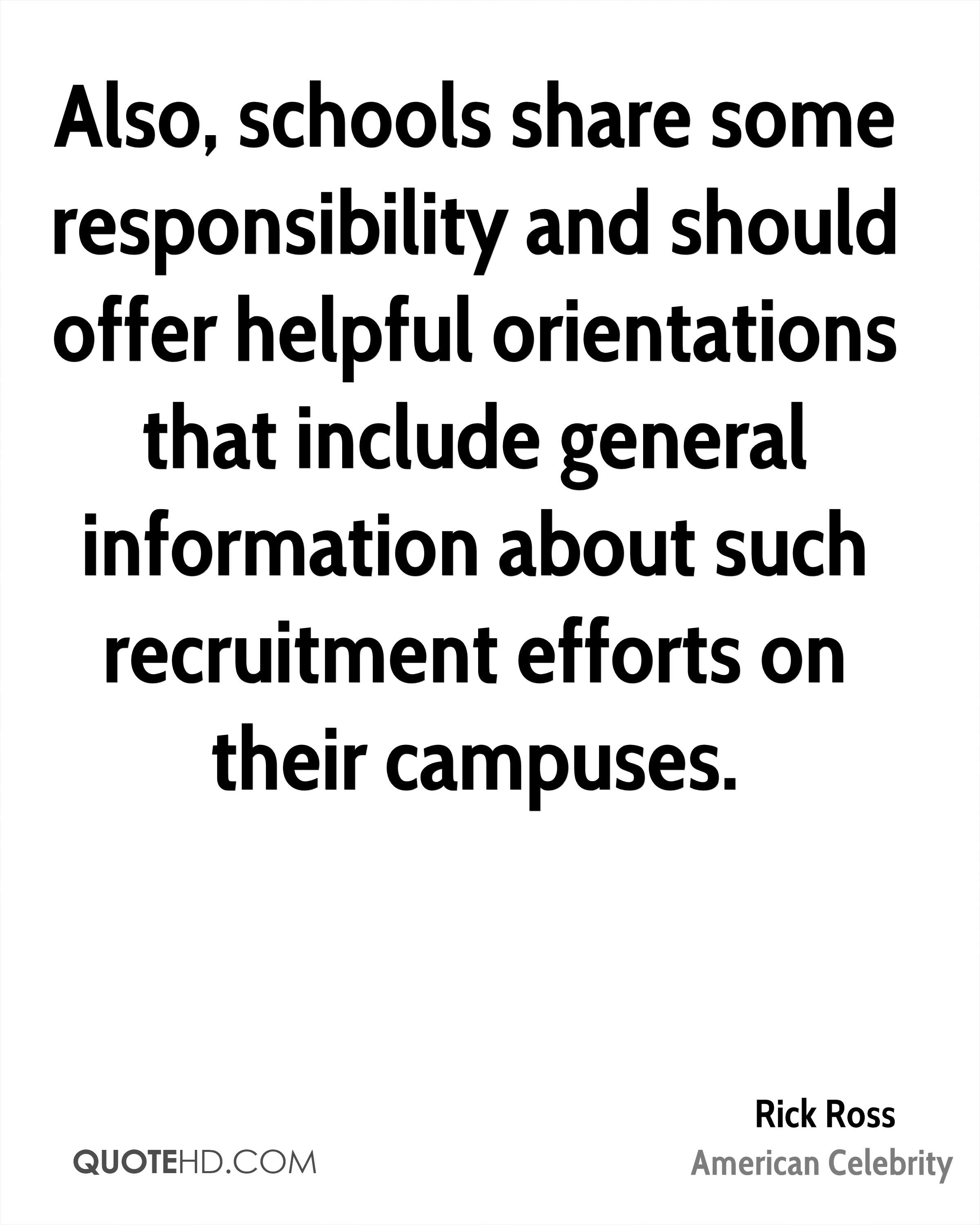 Also, schools share some responsibility and should offer helpful orientations that include general information about such recruitment efforts on their campuses.