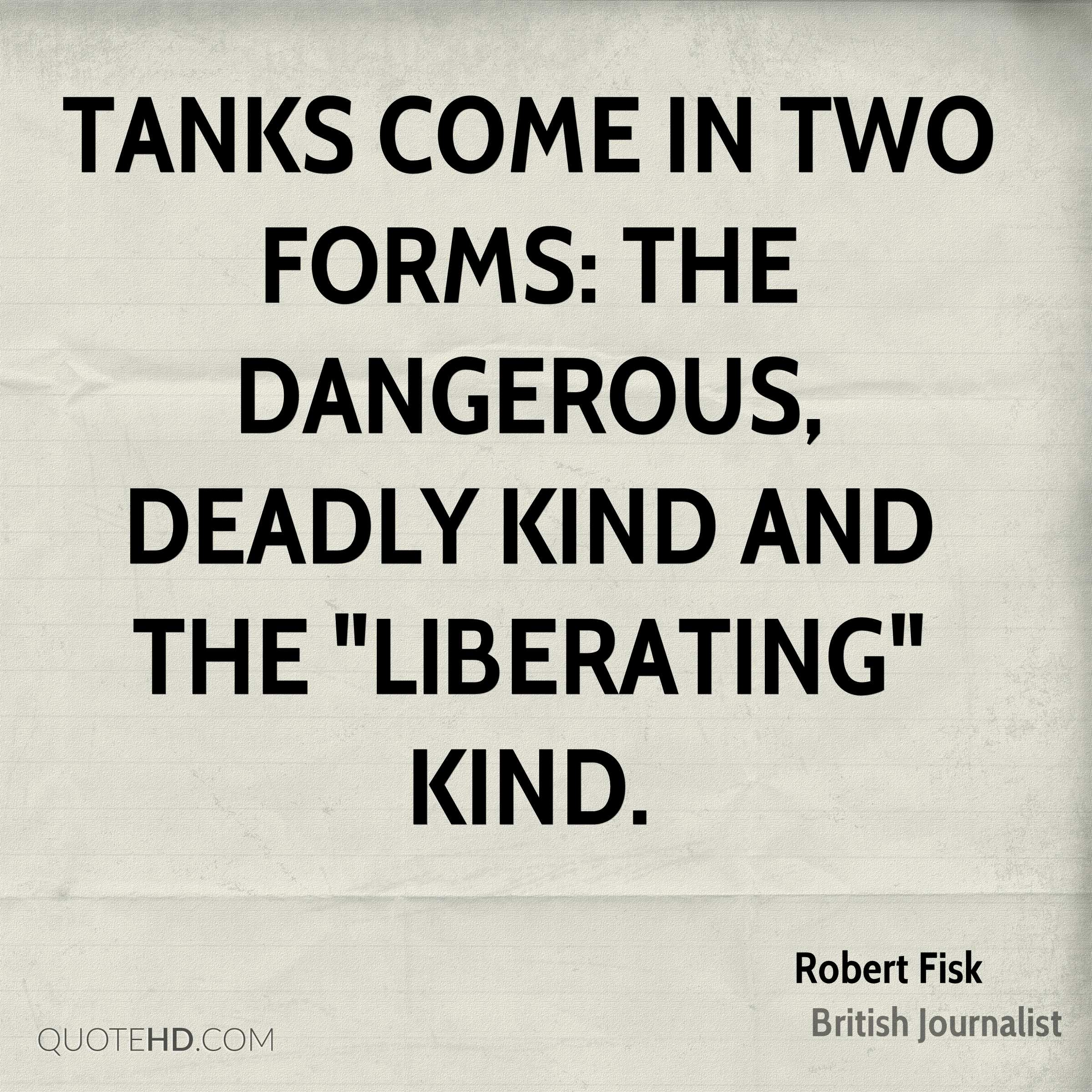 "Tanks come in two forms: the dangerous, deadly kind and the ""liberating"" kind."
