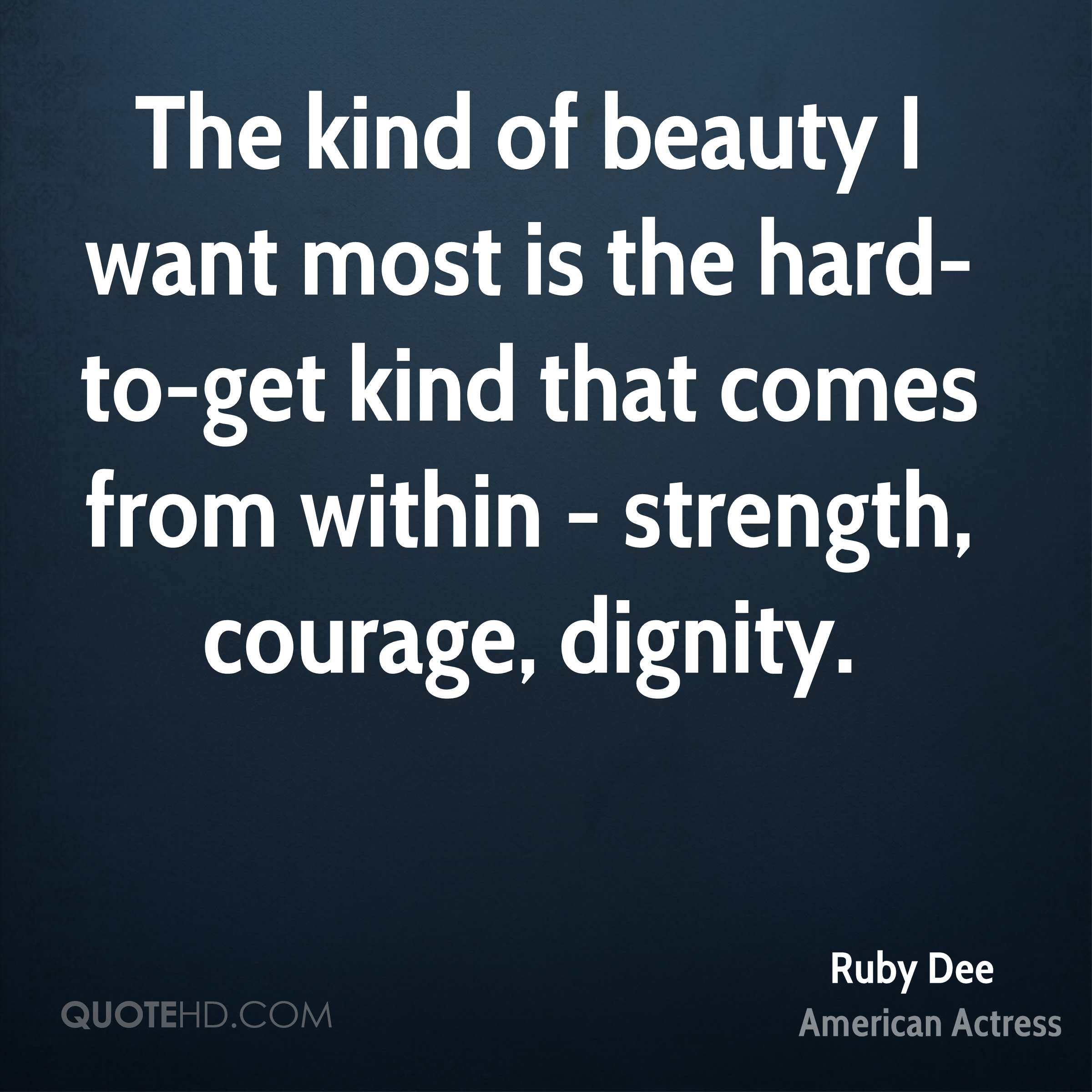 Quotes About Strength And Beauty: Ruby Dee Beauty Quotes